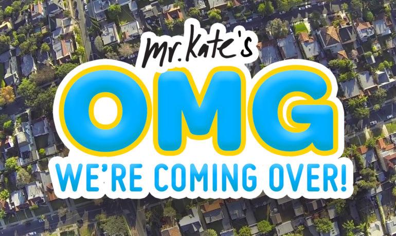 MrKate_OMG_Were_Coming_Over-770x460-1.jpg