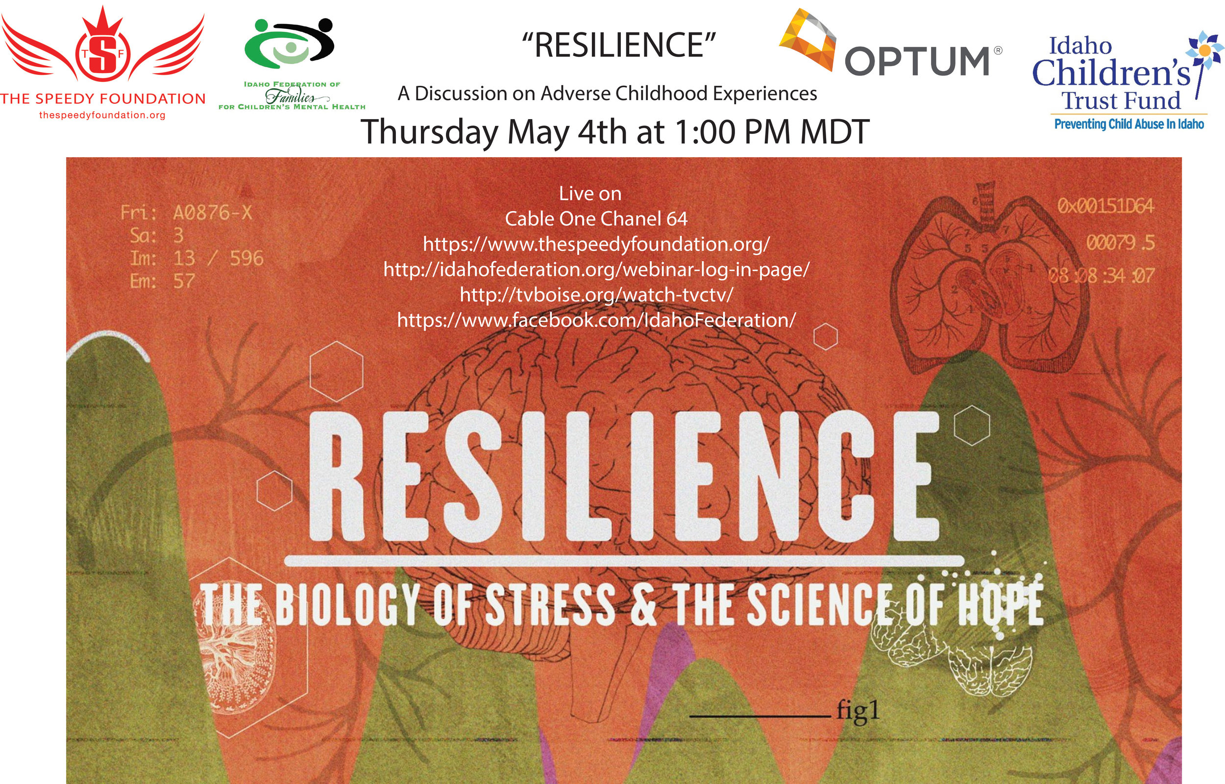 "On May 4th at 1:00 pm MDT, tune into Cable One channel 64 or click  HERE  for a live stream of our live discussion of the film ""Resilience,"" an exploration into the developments of medical studies where conditions like heart disease can be linked to childhood experiences."
