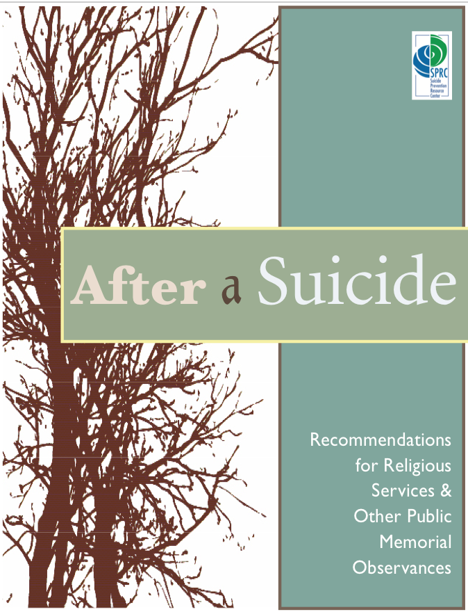 Download:  After a Suicide: Recommendations for Religious Services and Other Public Memorial Observances - 2004