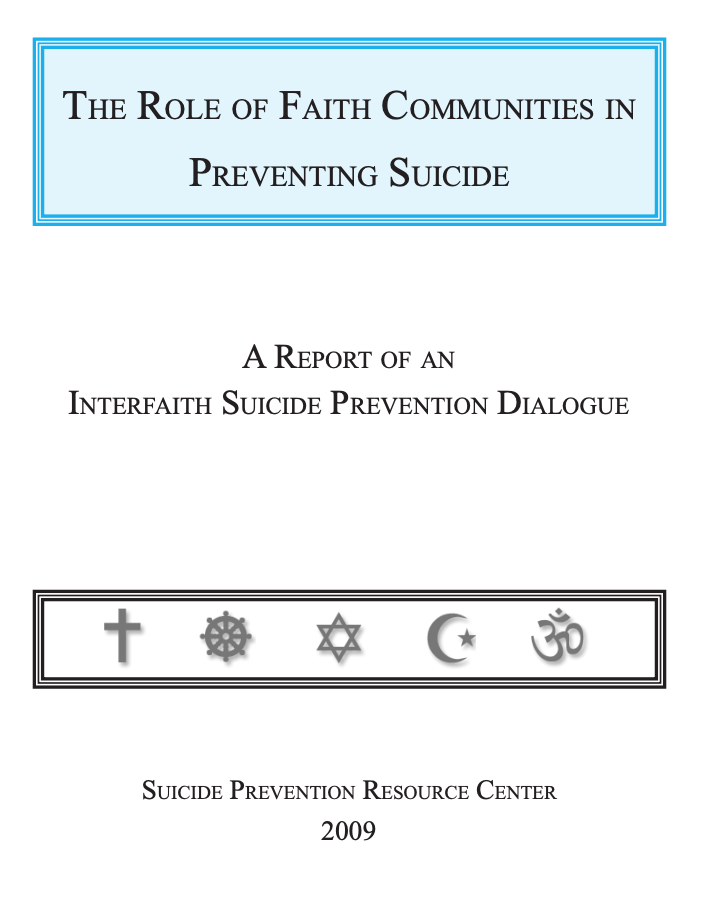 Download:  The Role of Faith Communities in Preventing Suicide - 2009