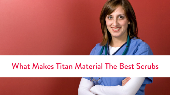 What Makes Titan Scrub Material The Best Scrubs