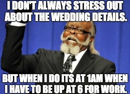 Wedding Planning Meme.8 Practical Wedding Planning Tips For A Happy Healthy Marriage