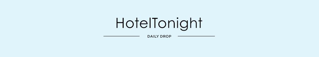 HotelTonight - DailyDrop.jpg