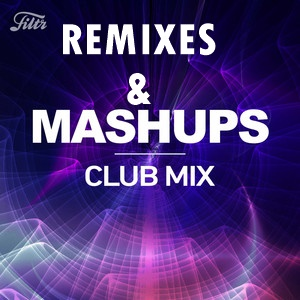REMIXES & MASHUP TRACKS -