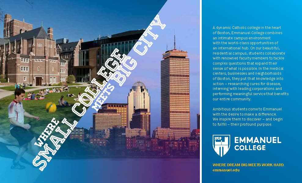 The headlines we developed for Emmanuel College's brand awareness campaign integrated related messages from the messaging platform – such as the college's intimate scale and the opportunities available in Boston.