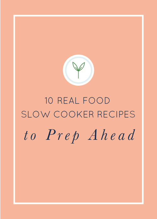 10 Prep Ahead Real Food Slow Cooker Recipes