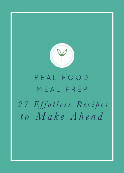 Real Food Meal Prep: 27 Effortless Recipes to Make Ahead. Quick, easy real food recipes, made with clean-eating ingredients that can be made ahead. Naturally gluten-free and dairy-free.