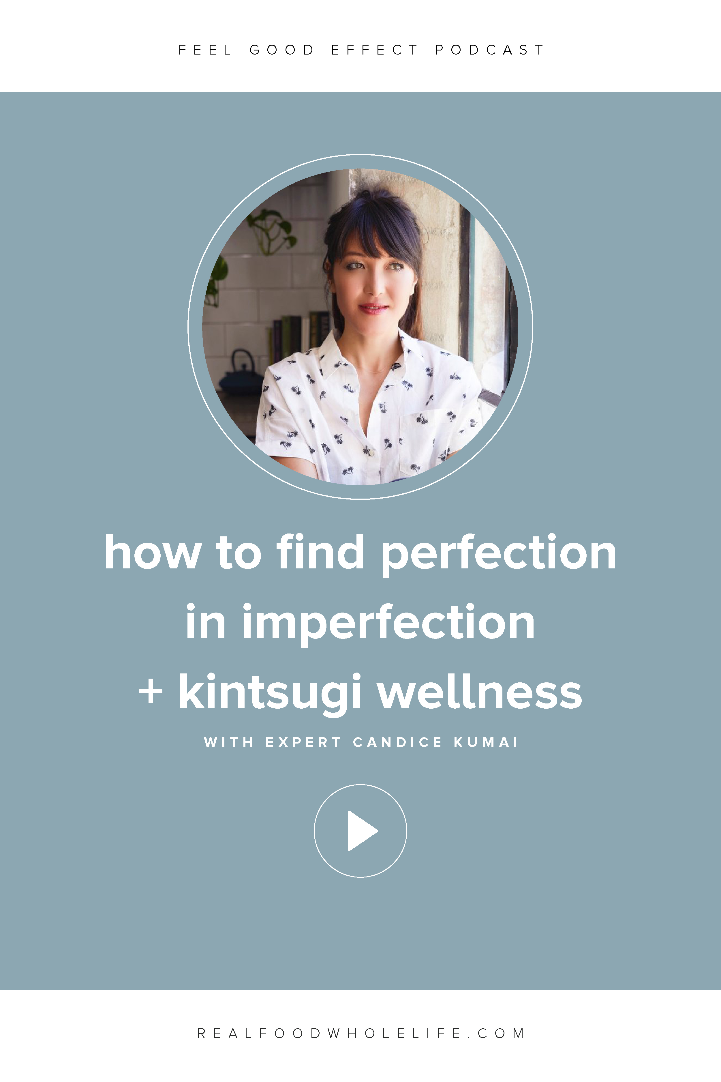 How to Find Perfection in Imperfection + Kintsugi Wellness With Expert Candice Kumai