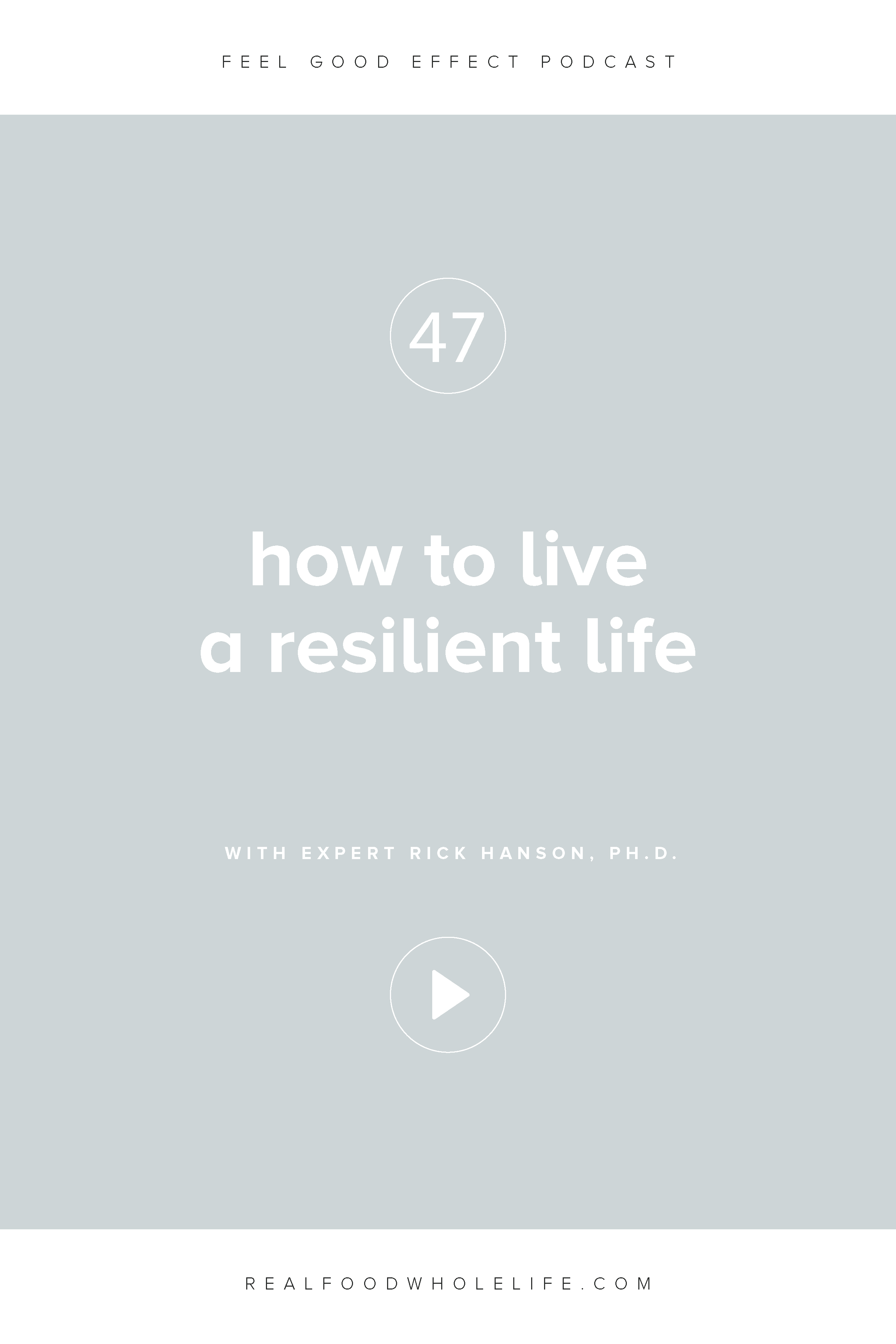 How to Live a Resilient Life with Dr. Rick Hanson