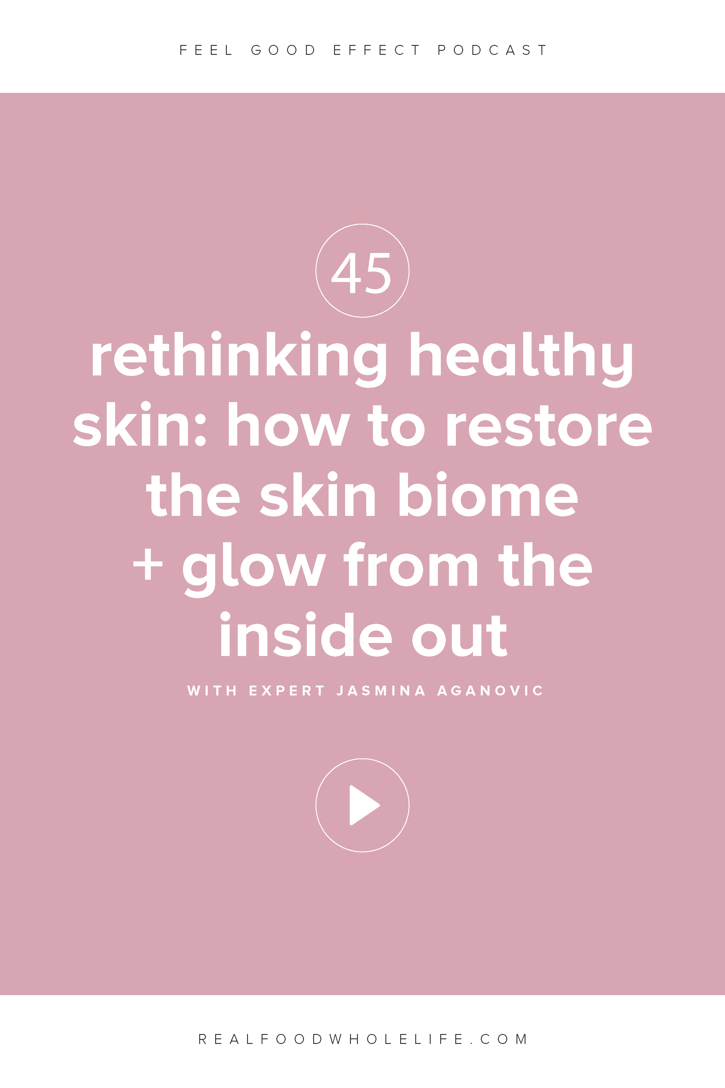 Rethinking Healthy Skin- How to Restore the Skin Biome and Glow from the Inside Out
