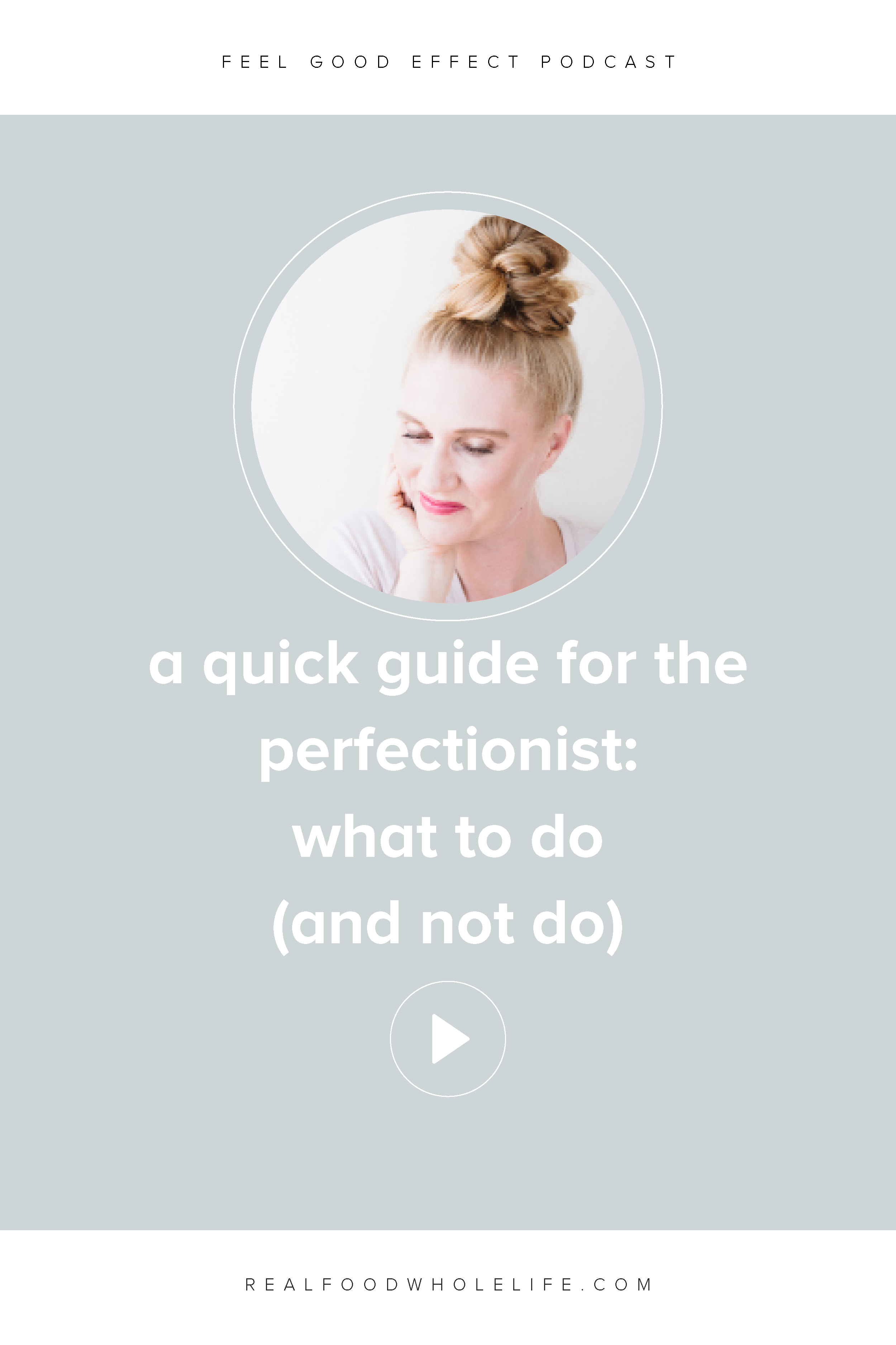 A Quick Guide for the Perfectionist: What to Do (and Not Do)