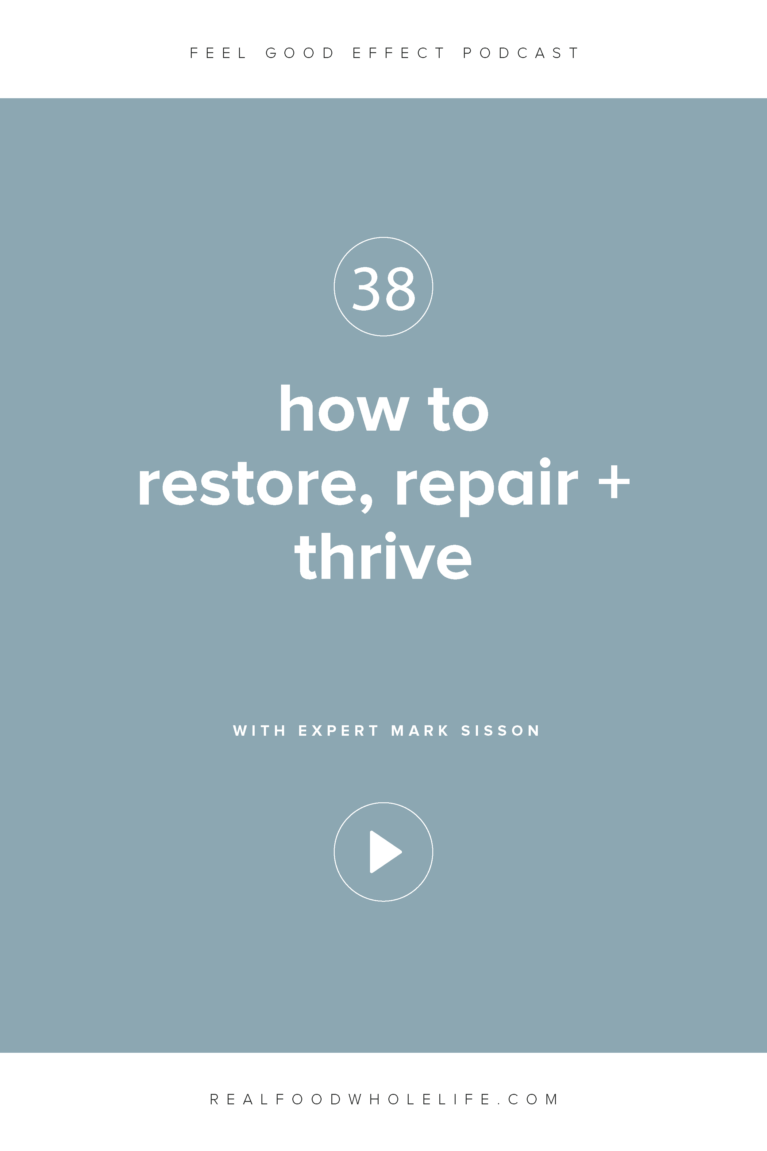 How to Restore, Repair + Thrive with Mark Sisson Feel Good Effect Podcast