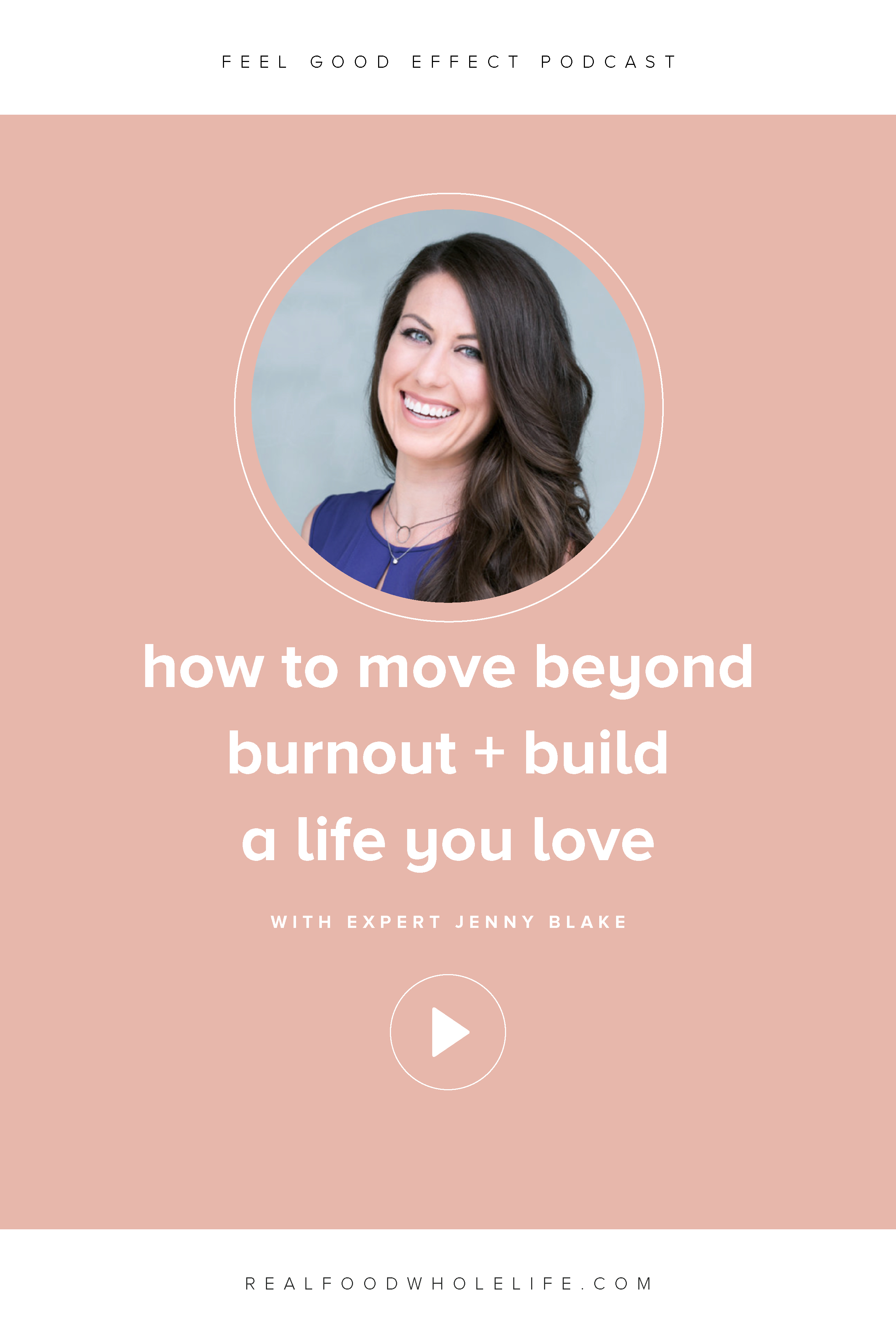 Jenny Blake on the Feel Good Effect Podcast: How to Move Beyond Burnout + Build a Life You Love