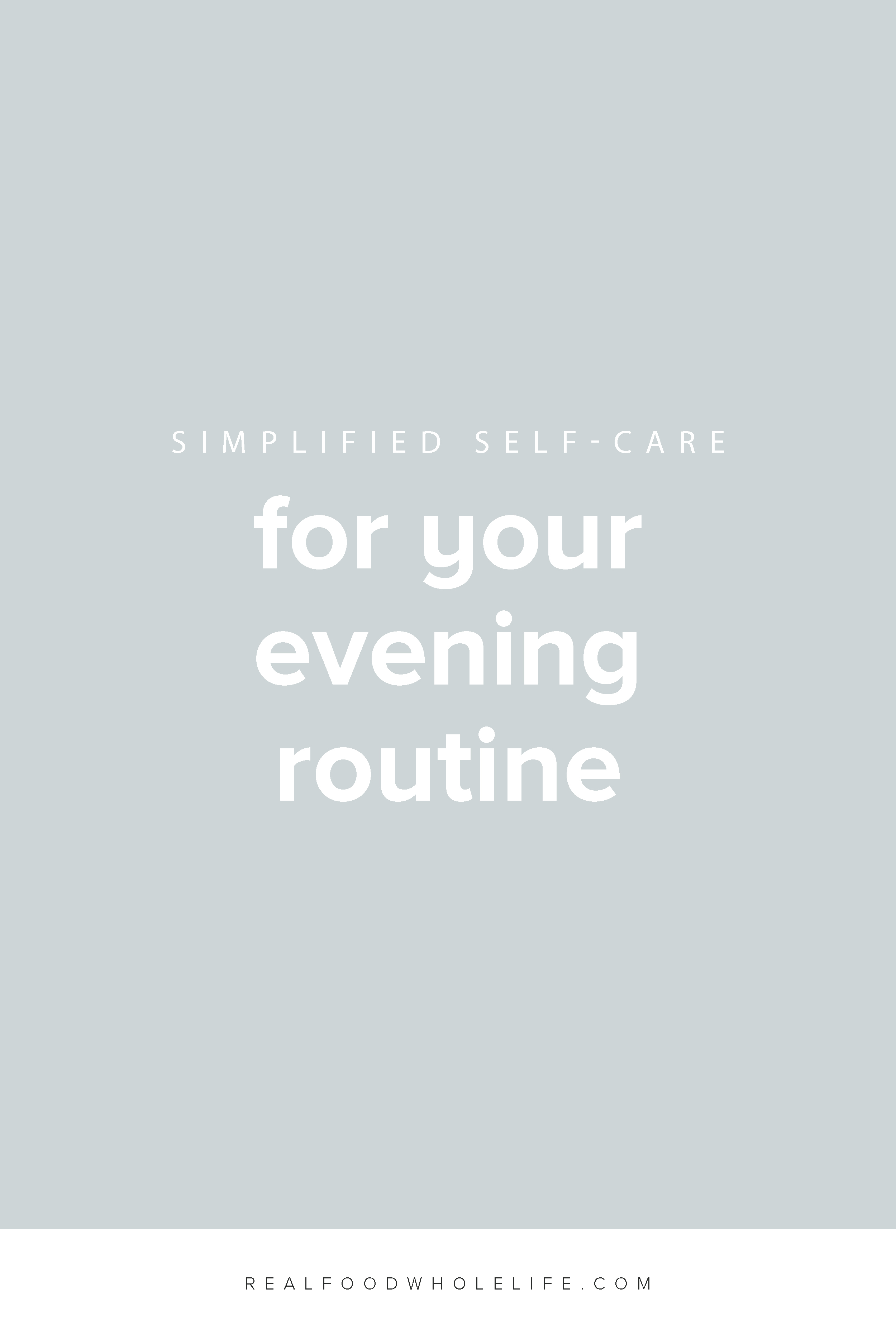 Simplified Self Care for your Evening Routine