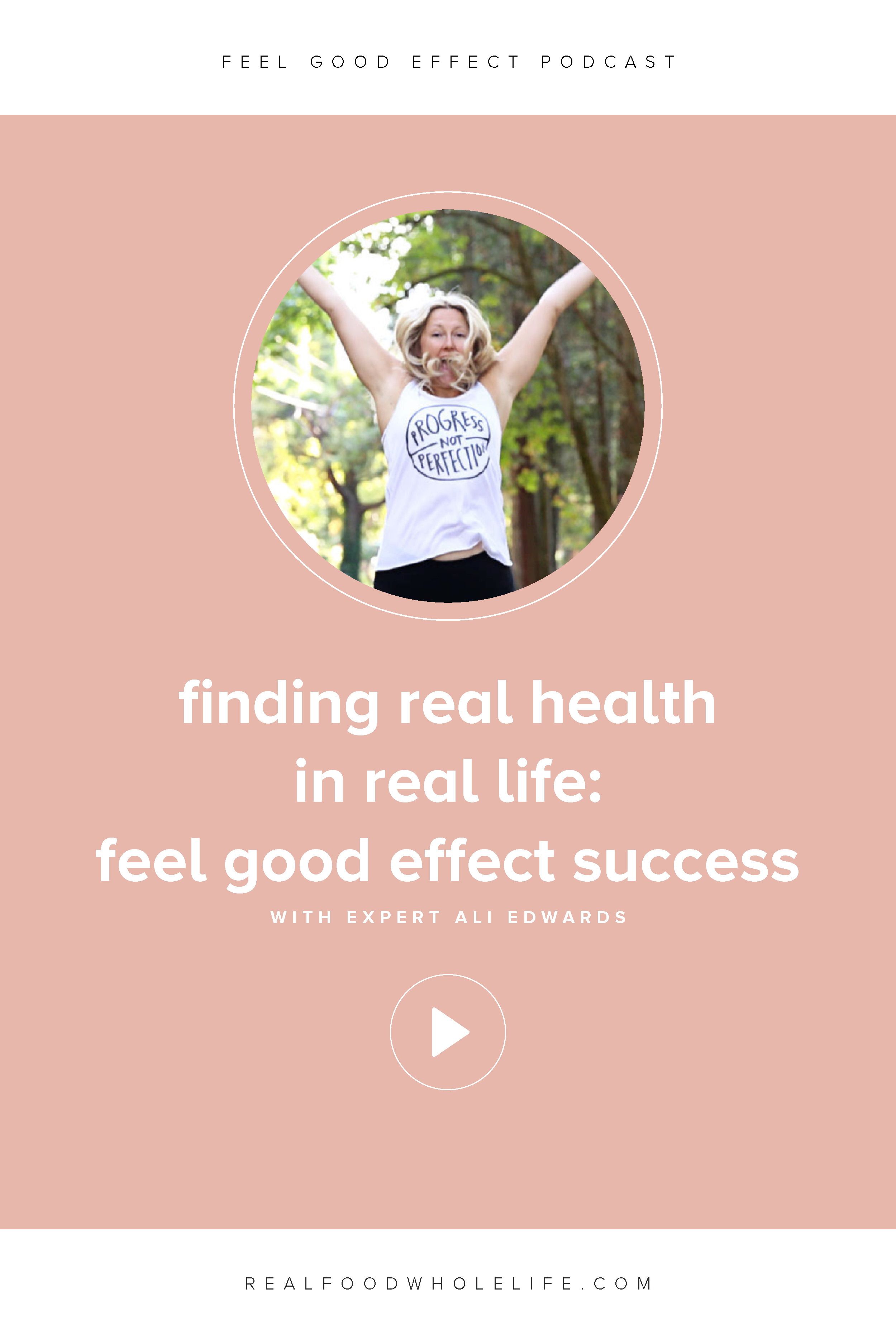 Finding Real Health and Real Life: Feel Good Effect Success with Ali Edwards