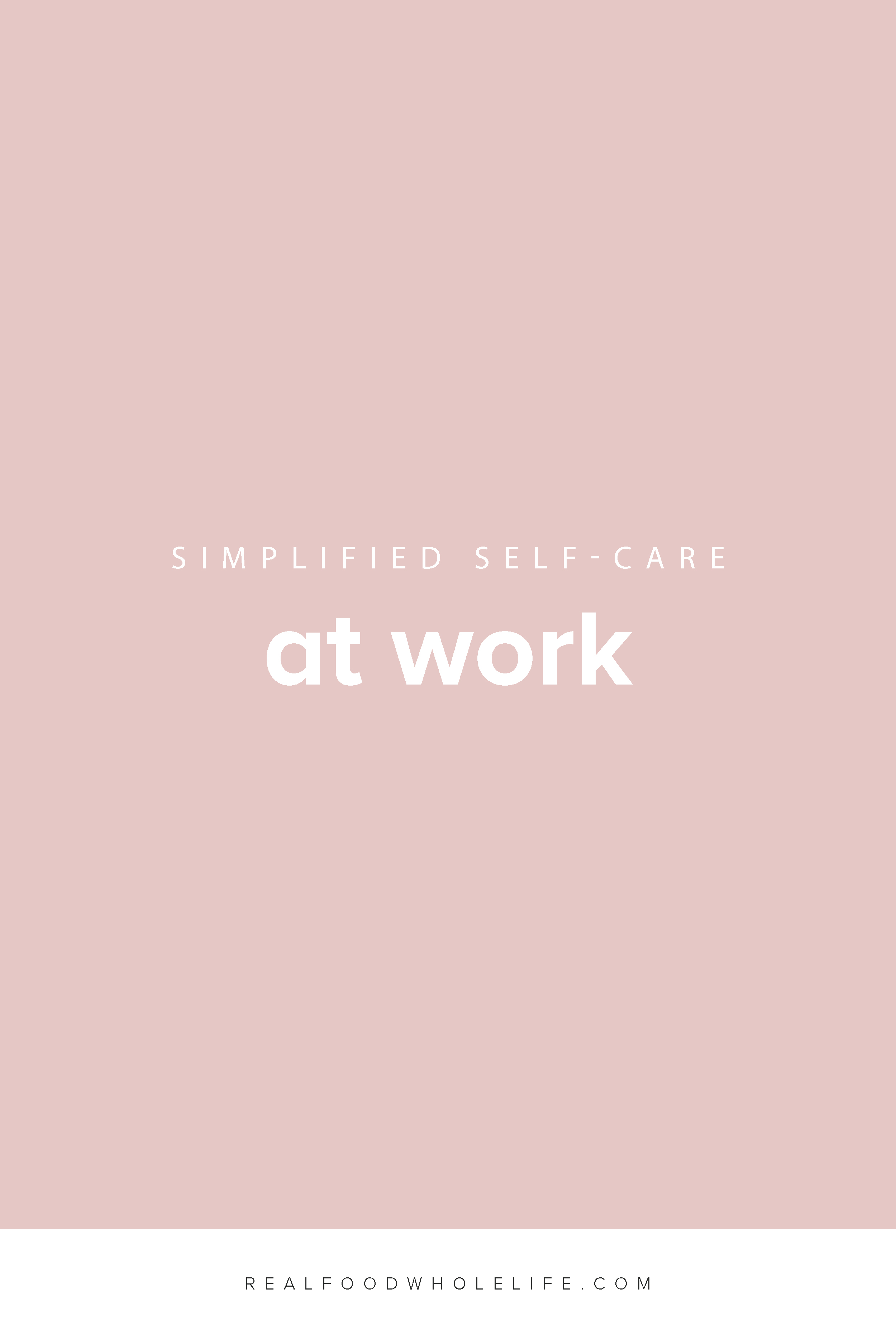 Simplified Self Care at Work