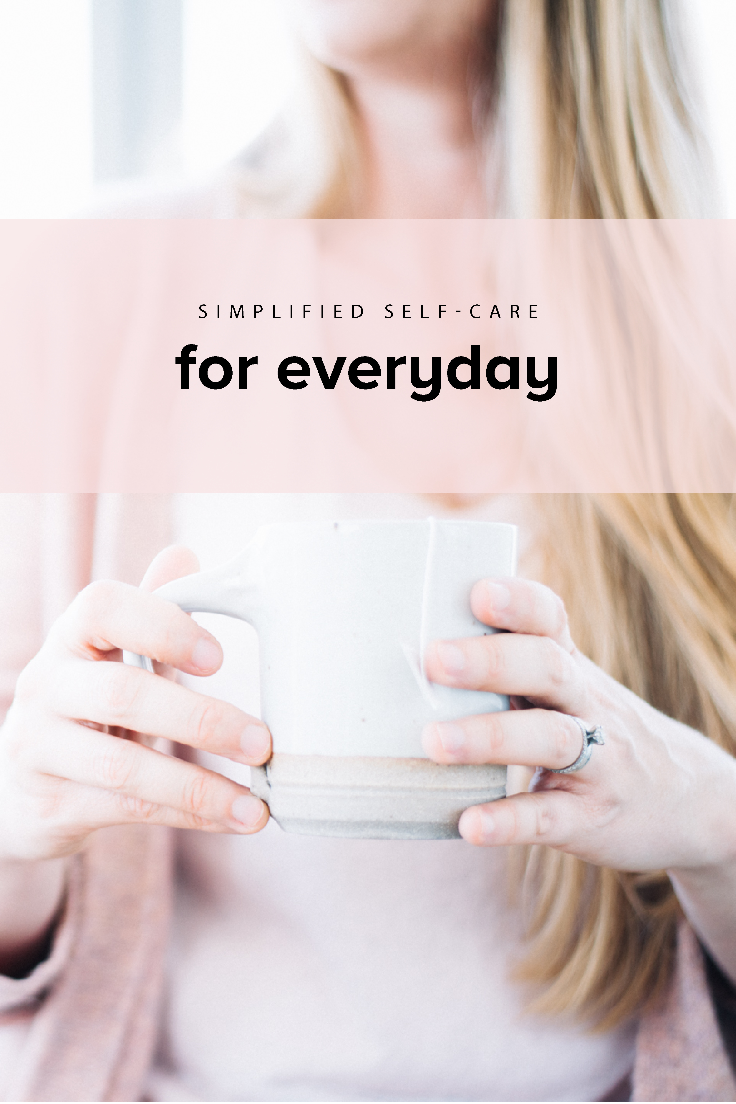 Simplified Self Care for Everyday