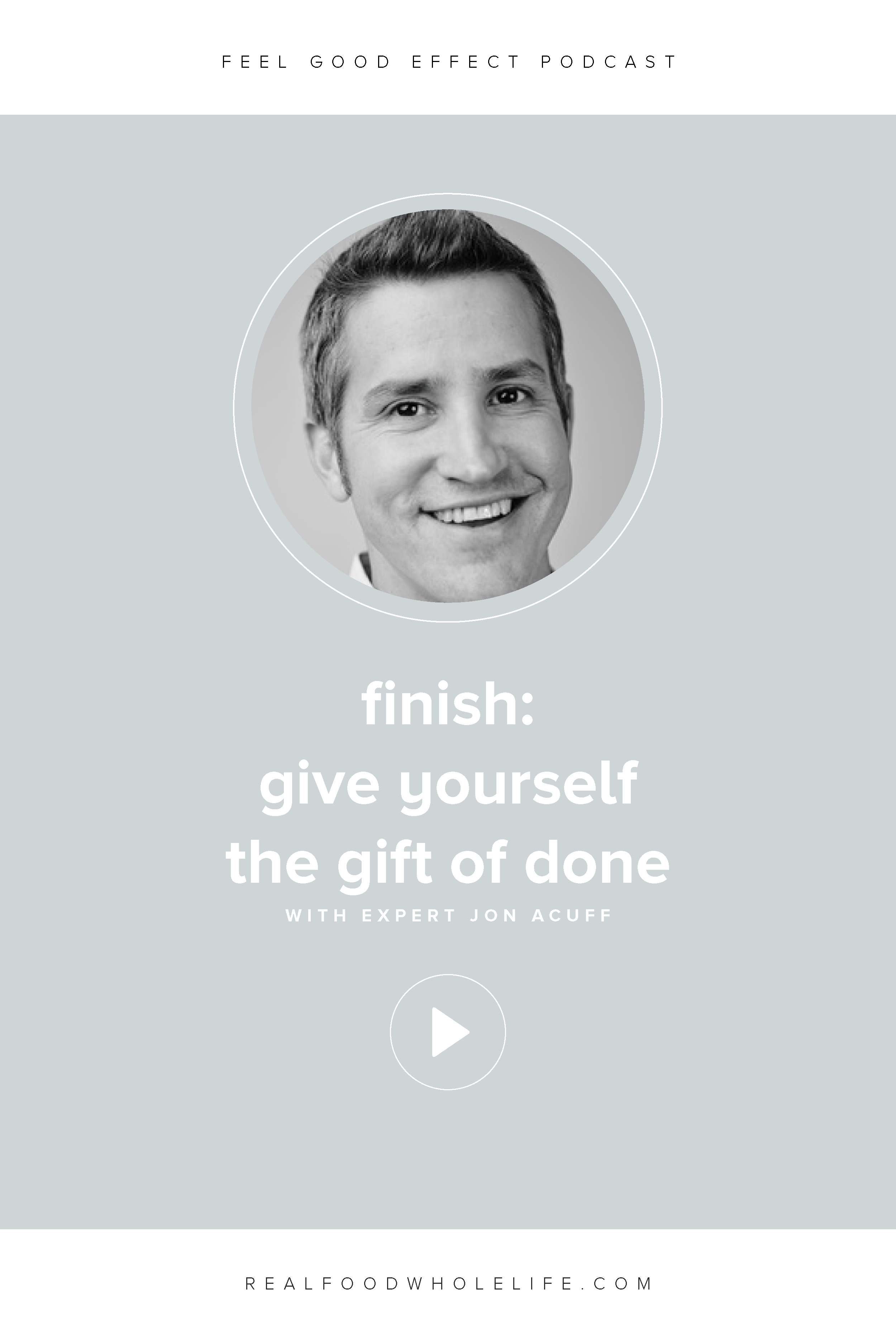 Jon Acuff on the Feel Good Effect Podcast: Finish Give Yourself the Gift of Done