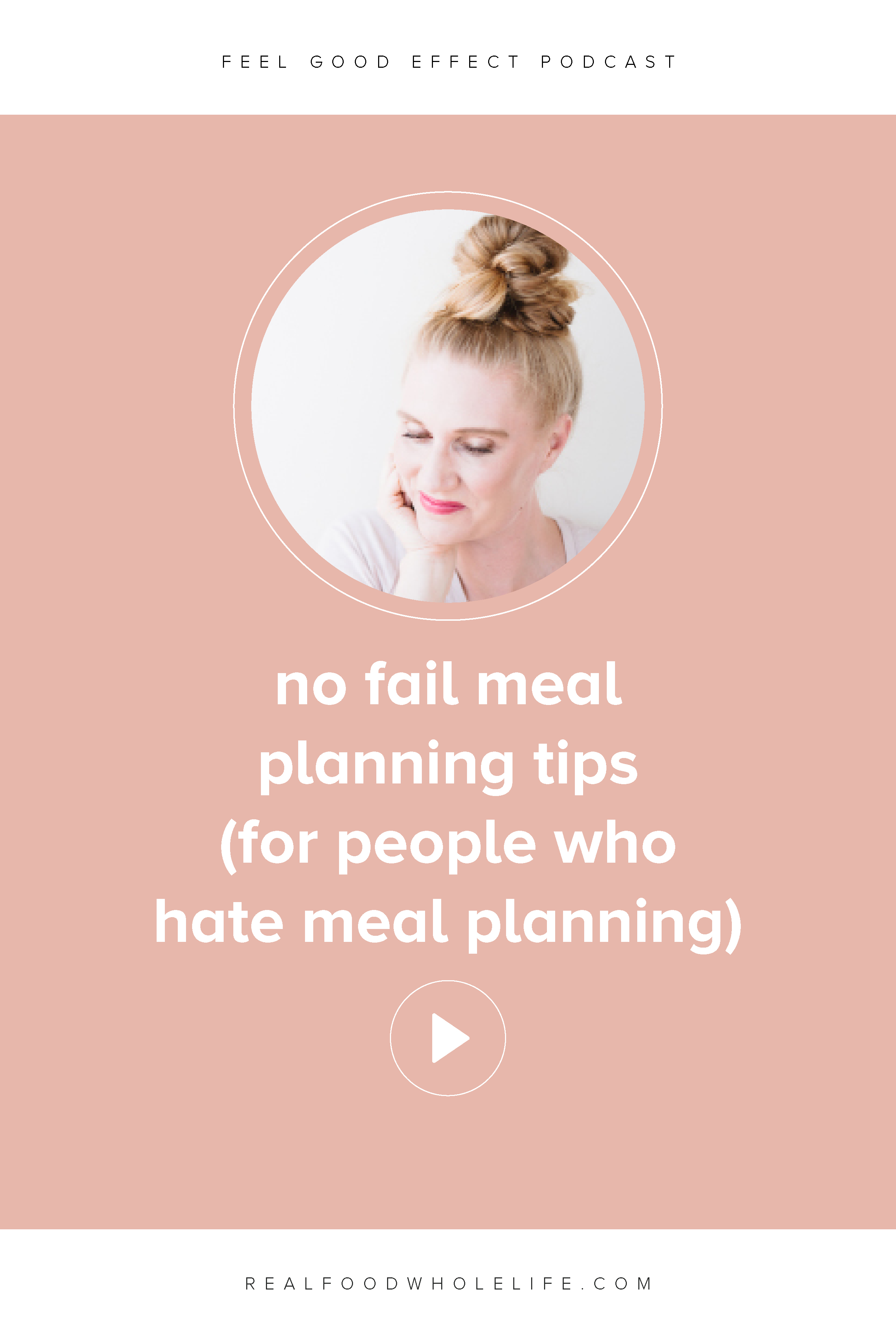 Meal Planning Tips (for People Who Hate Meal Planning): Feel Good Effect Podcast