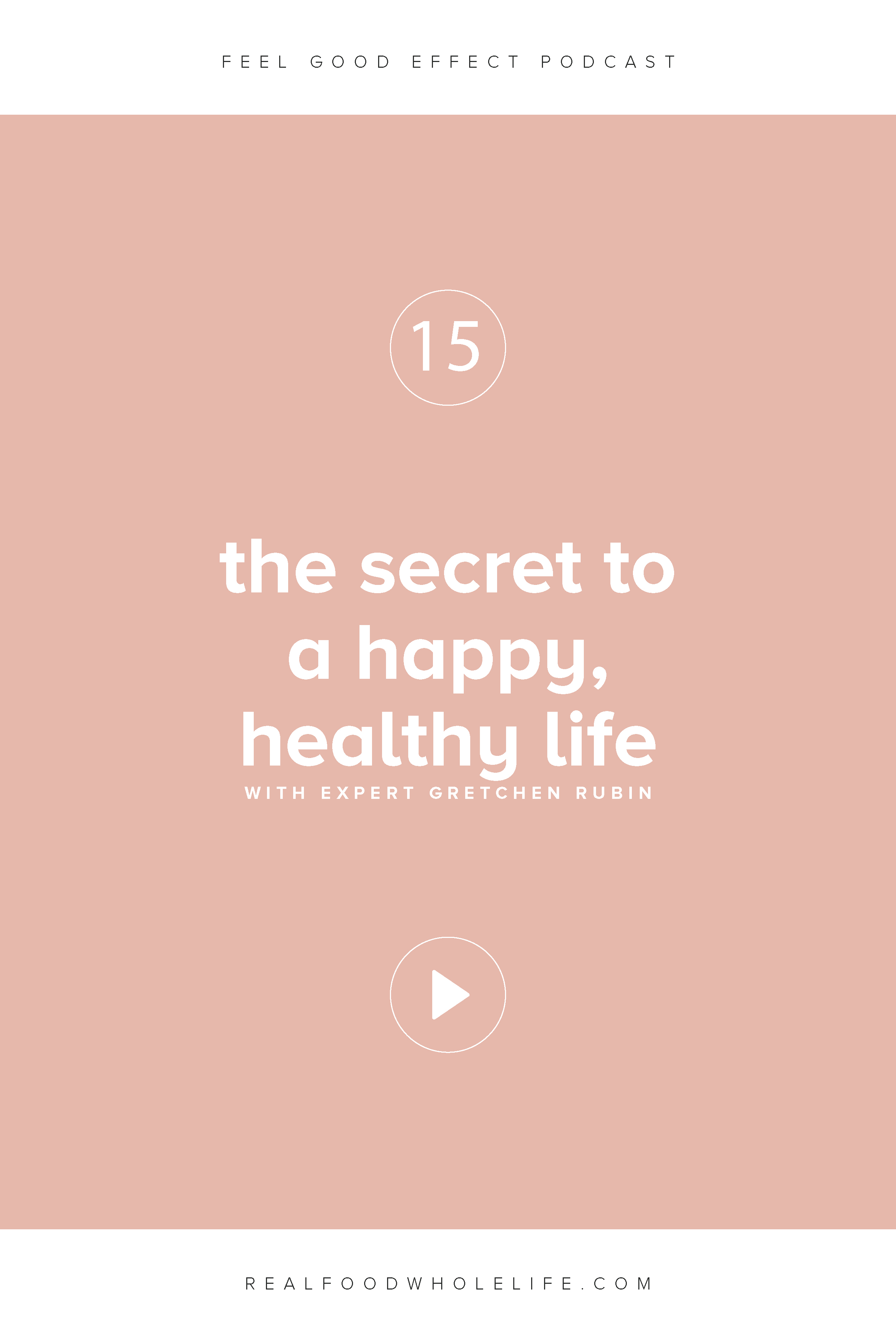 The Secret to a Happy, Healthy Life, with Gretchen Rubin