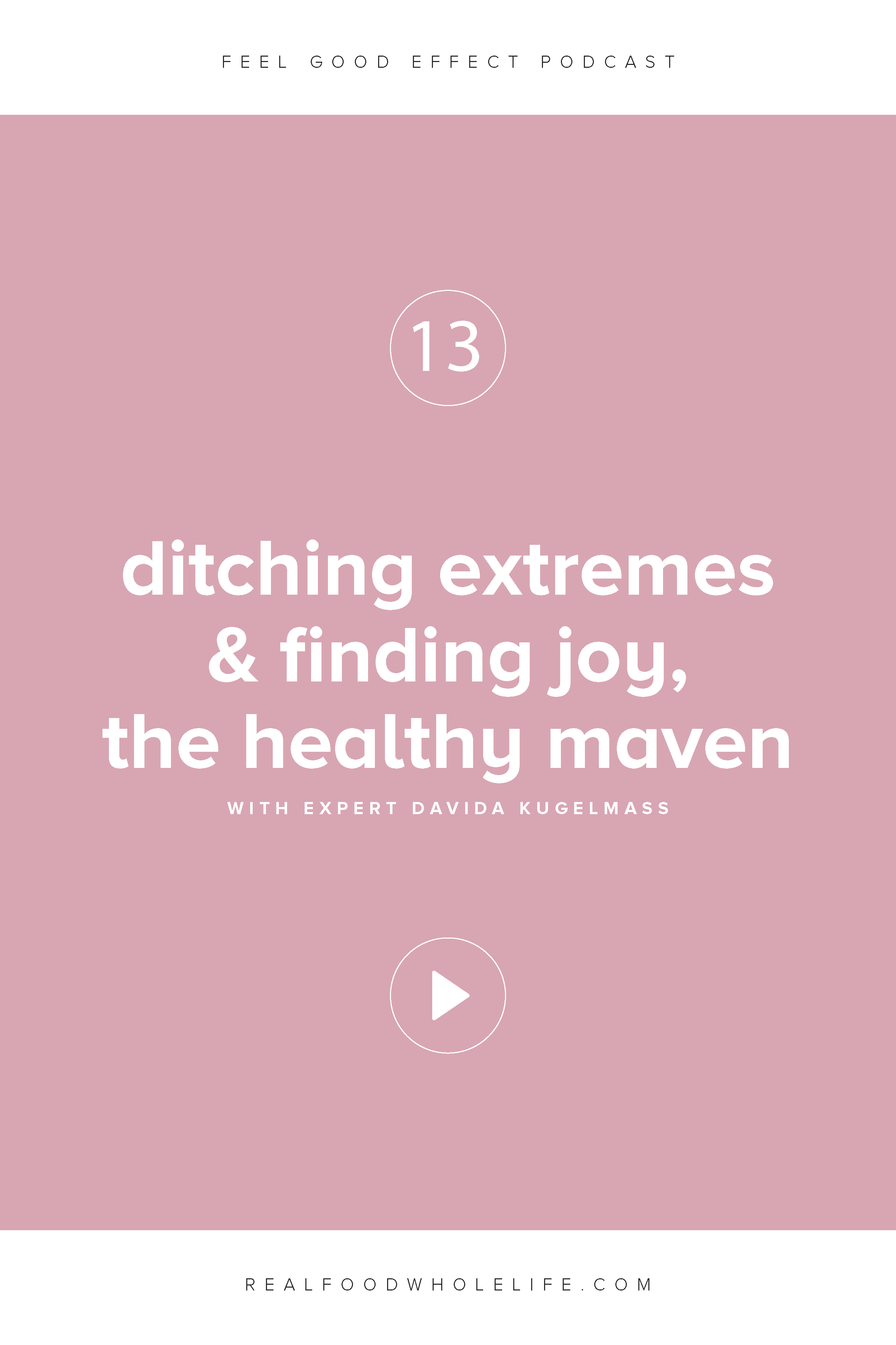 Ditching Extremes & Finding Joy, from Healthy Maven, Davida Kugelmass