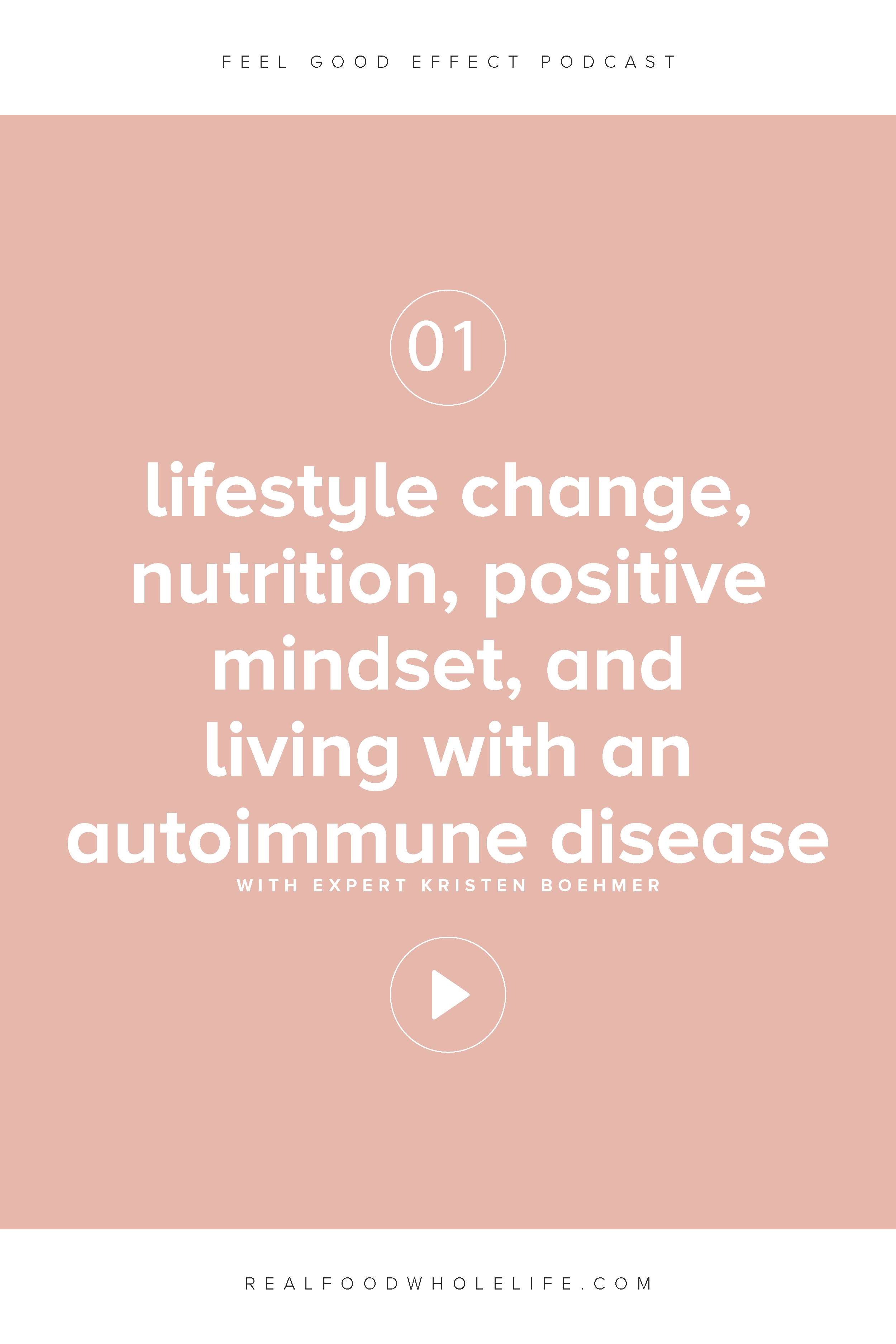 Lifestyle Change, Nutrition, Positive Mindset, and Living with an Autoimmune Disease with Kristen Boehmer