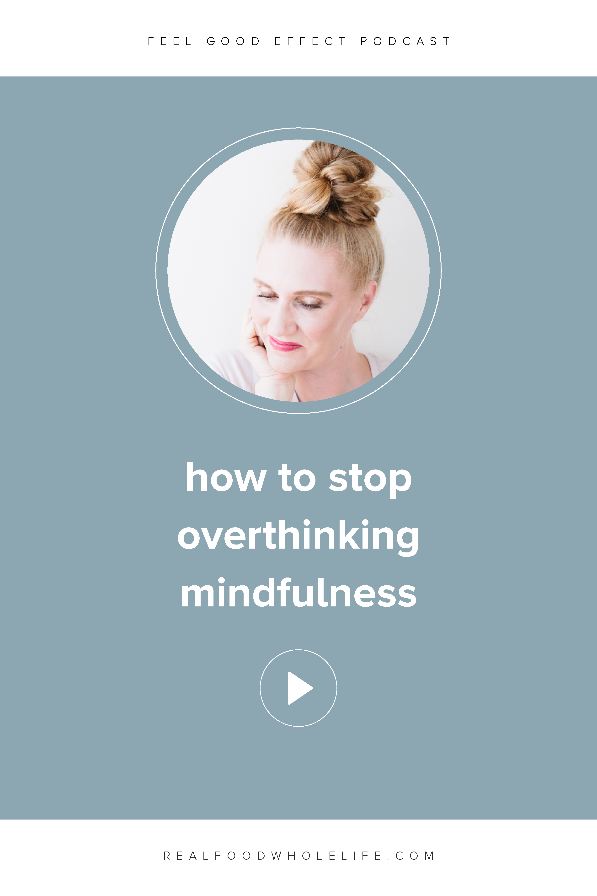 Mindfulness has something for everyone, even though it might seem unattainable or intimidating. This episode of the Feel Good Effect is about how to stop overthinking mindfulness and how to infuse more presence into your everyday life. #realfoodwholelife #feelgoodeffect #welllnesspodcast #simplifywellness #stopoverthinking #mindfulness