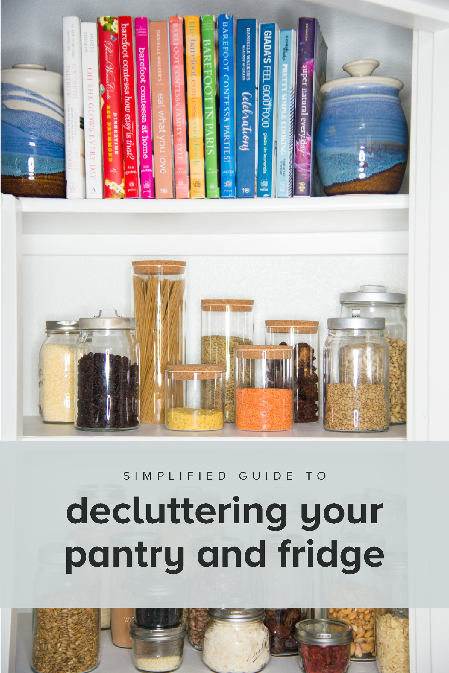 Simplified Guide to Decluttering Your Pantry & Fridge in 3