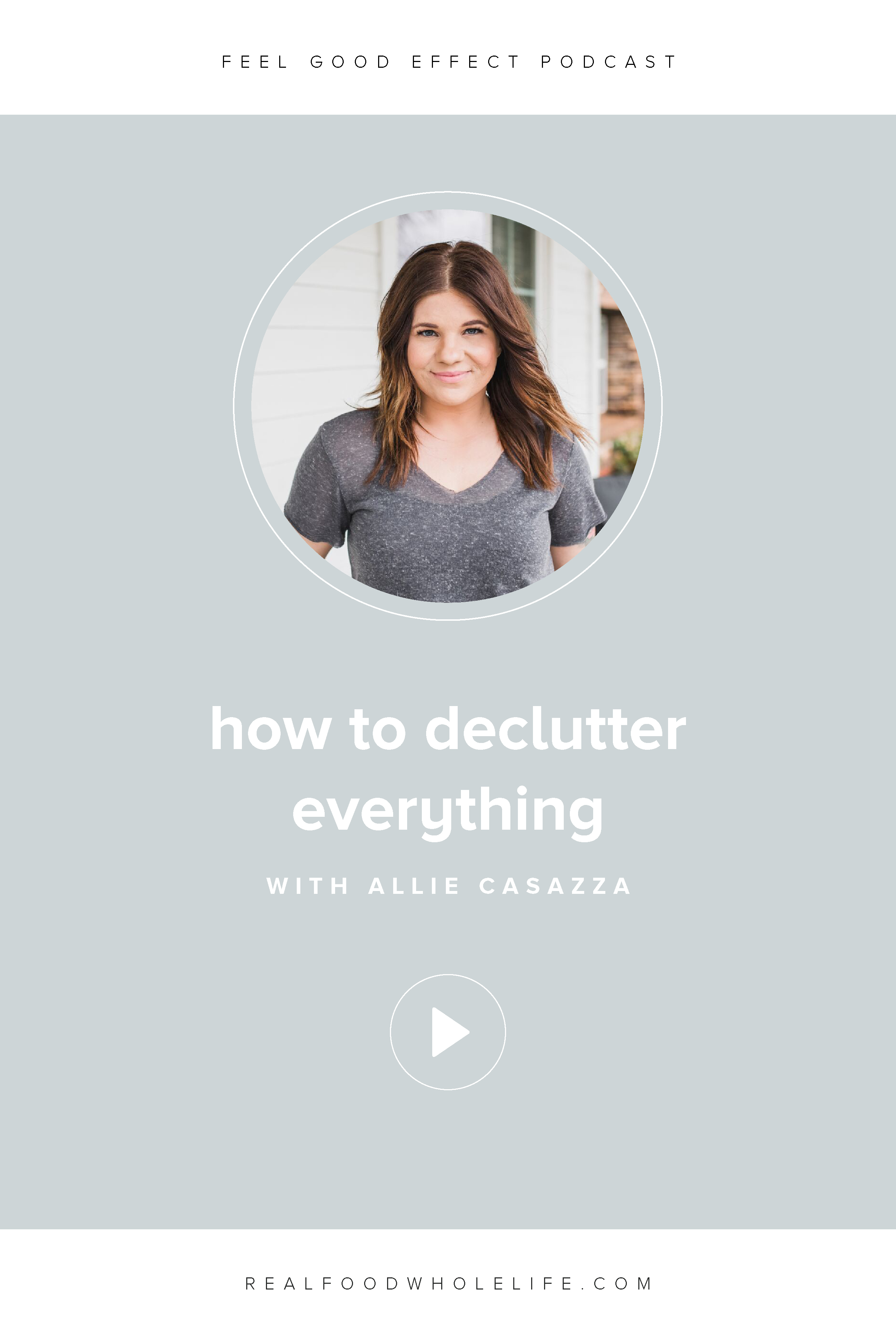 Are you ready to declutter everything? Allie Casazza is going to help you do just that and make it work in real life. #realfoodwholelife #feelgoodeffect #podcast #wellnesspodcast #declutter #cleanliving #gentle #gentleisthenewperfect #purposeshow #organizedhome #clean