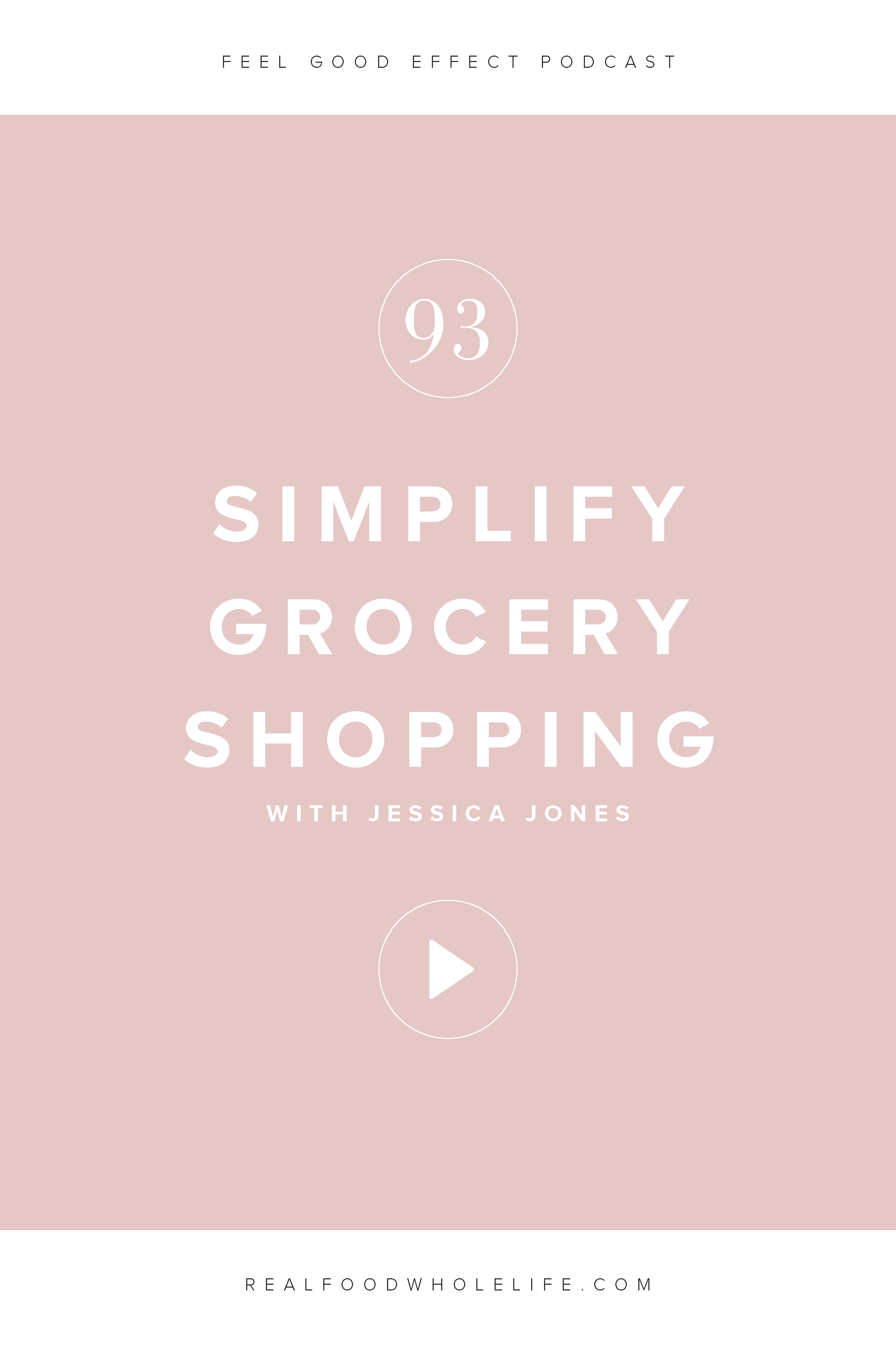 Get back to basics on healthy eating and breaking down how to simplify healthy grocery shopping with, Jessica Jones, from Food Heaven Made Easy. #realfoodwholelife #feelgoodeffect #gentlewellness #simplify #simpled #living #grocerylist #healthyeating #balance #wellness