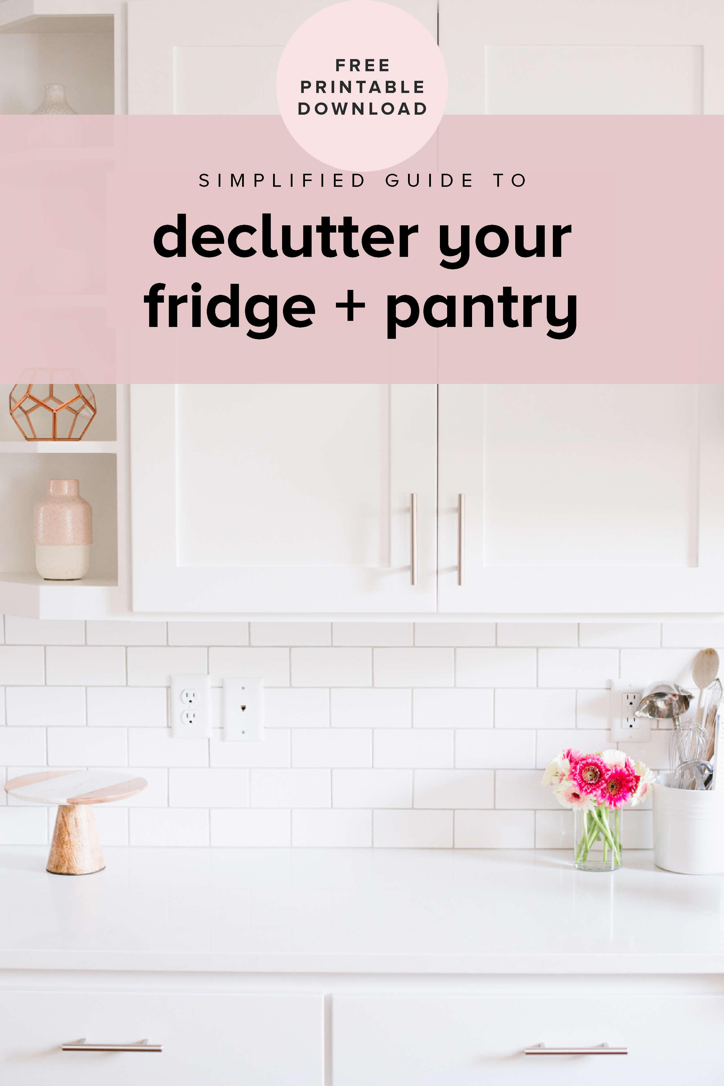 Free downloadable guide to declutter your fridge and pantry.