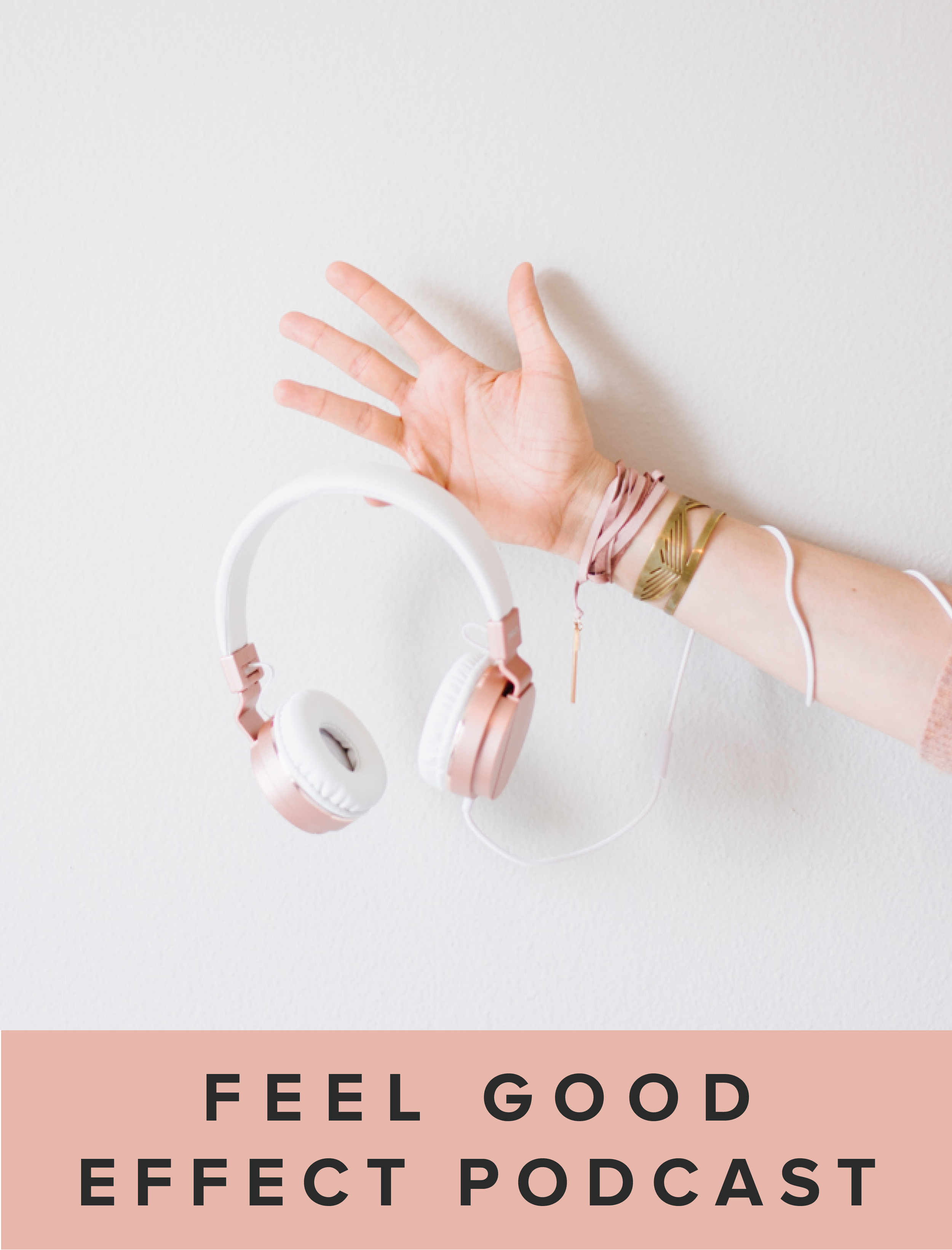 Feel Good Effect podcast.