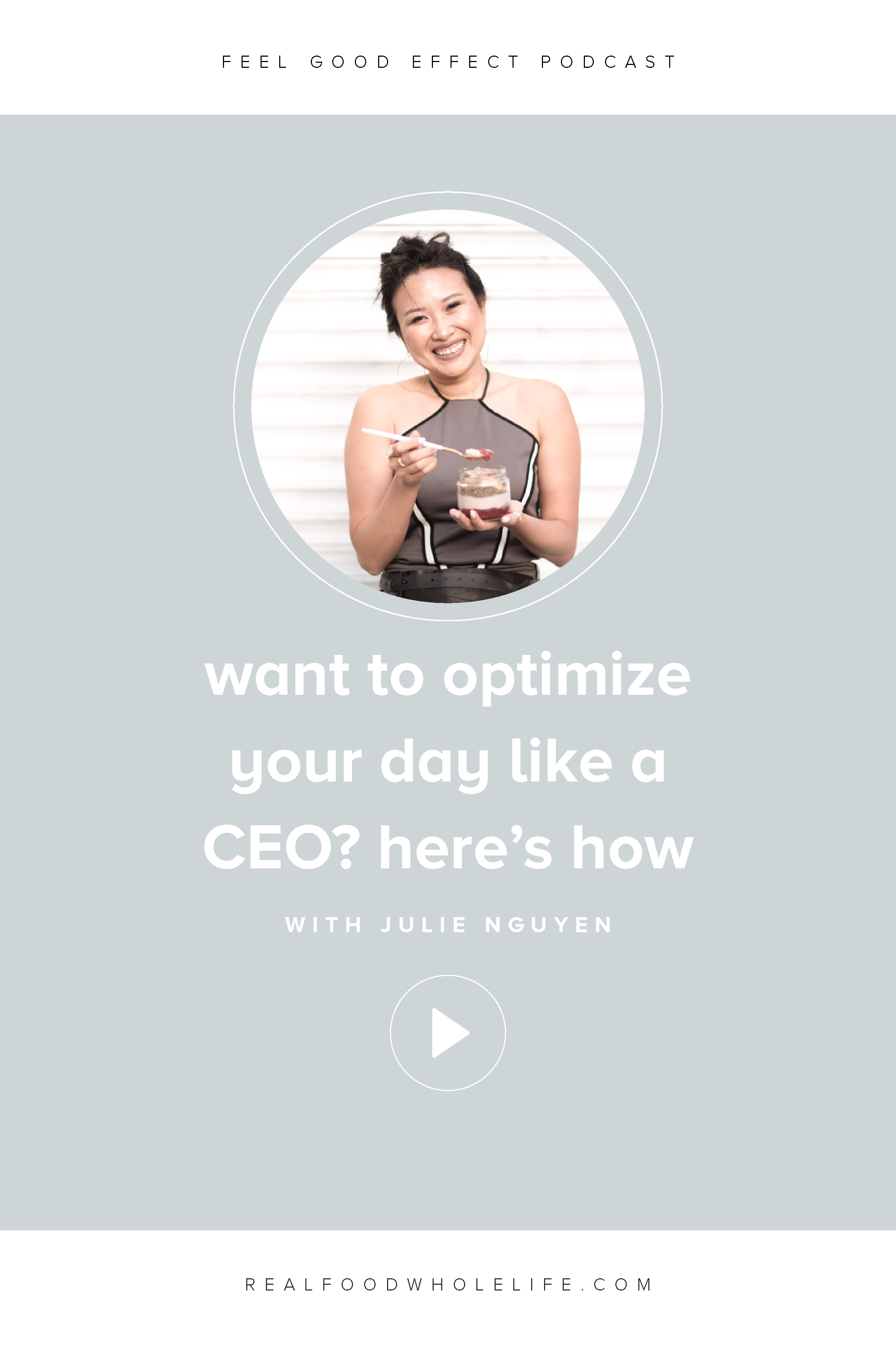 Optimize your day like a CEO with Julie Nguyen, CEO and Co-Founder of Methodology, on the Feel Good Effect Podcast. #realfoodwholelife #feelgoodeffectpodcast #productivity #timemanagement #purpose #goalsetting #goals