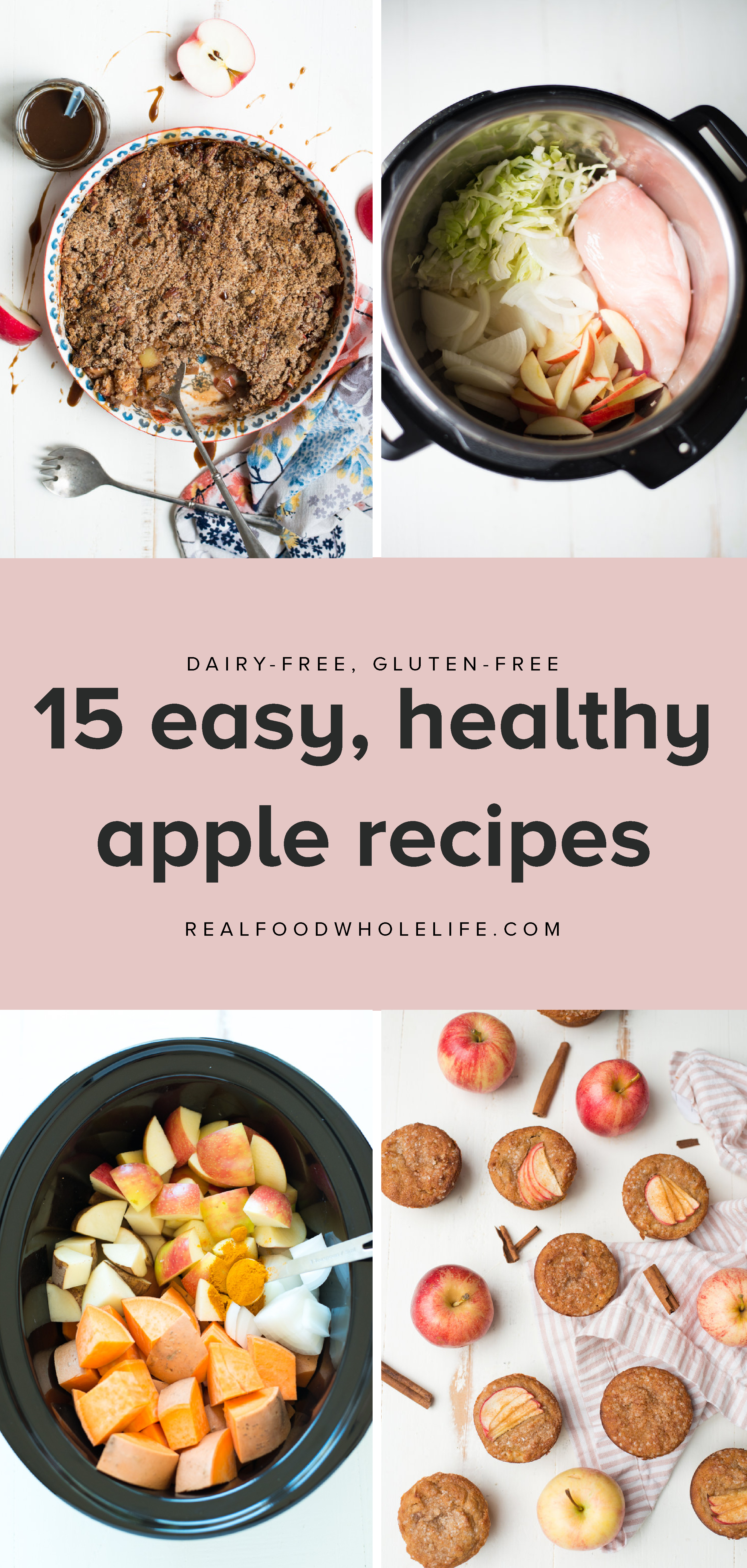 15 easy, healthy apple recipes from Real Food Whole Life. #realfoodwholeliferecipes #healthyapplerecipes #applerecipeideas #dairyfreerecipes #glutenfreerecipes #fallrecipes