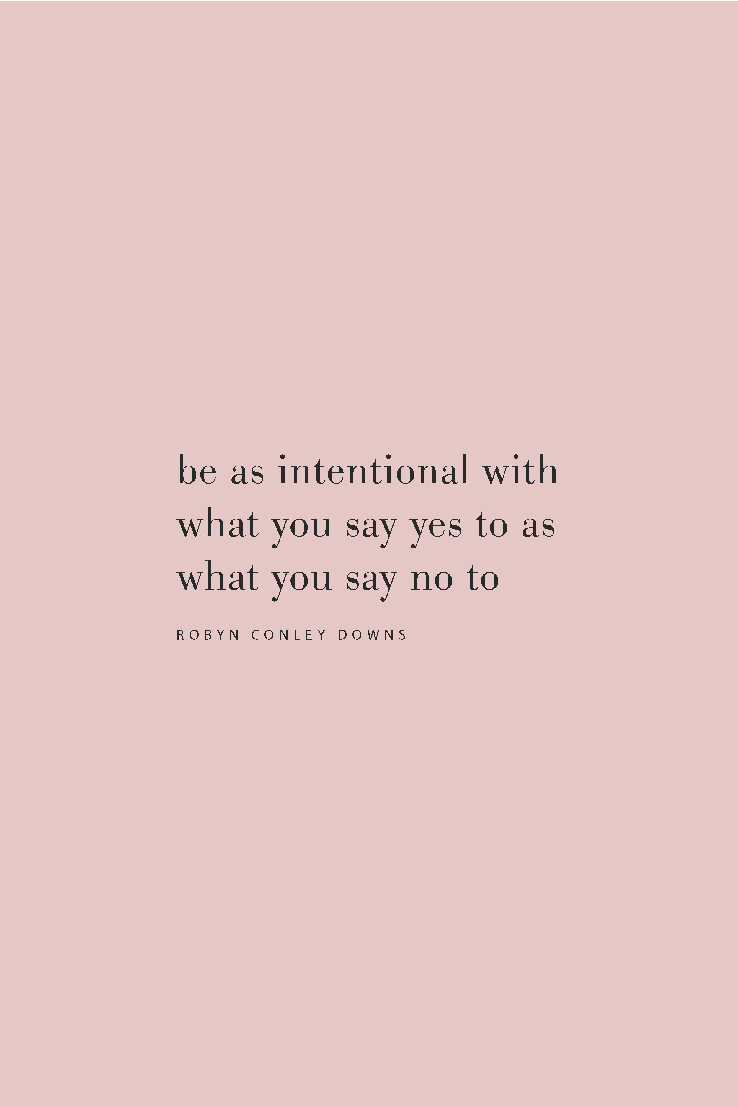Quote on being intentional with your time and energy with Robyn Conley Downs on the Feel Good Effect Podcast. #feelgoodeffectpodcast #realfoodwholelife #energyquote #selfcarequote #selflovequote #productivityideas #producitivityquote #motivationalquote #positivequote