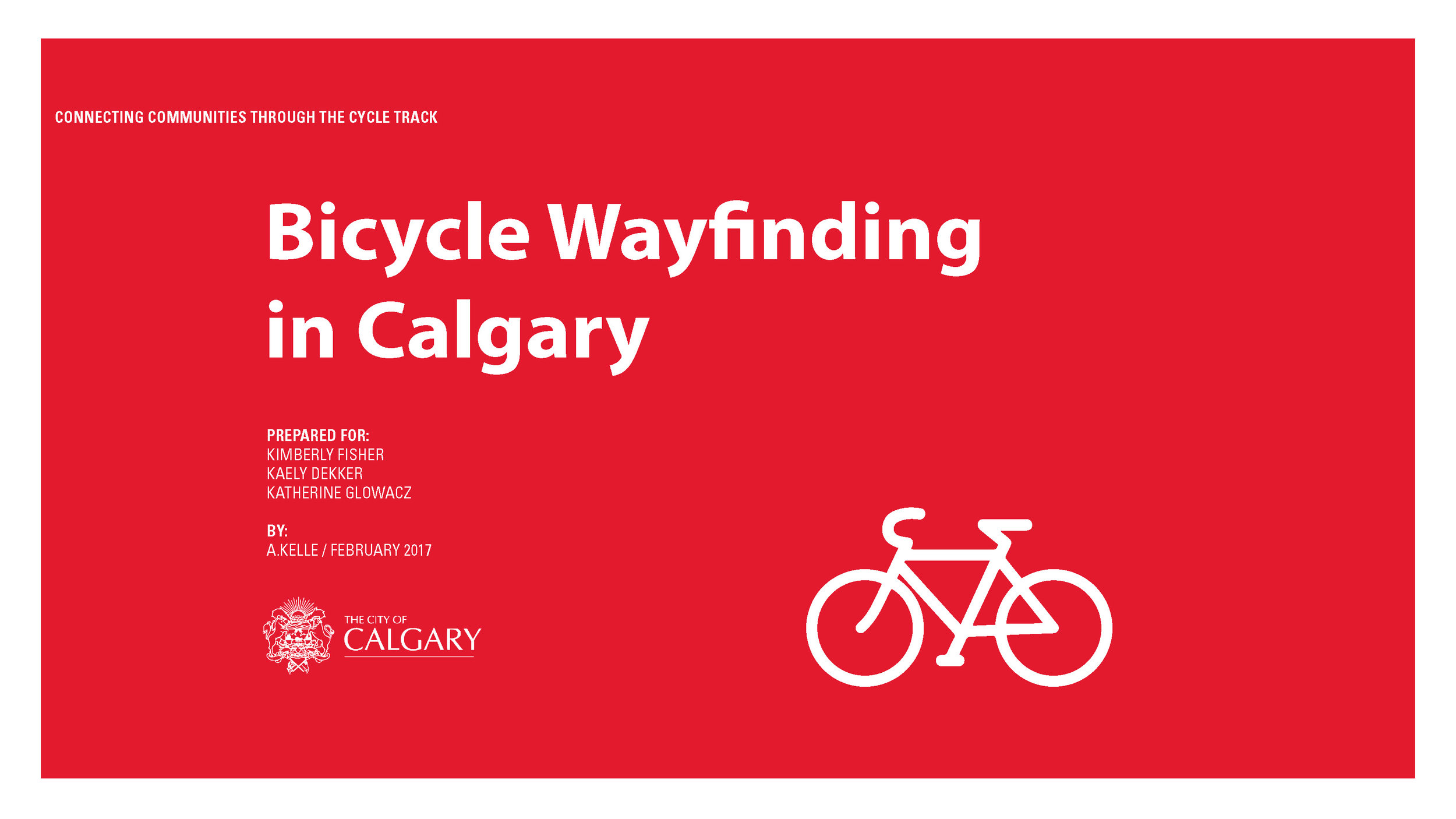 Bicycle Wayfinding in Calgary, presented to The City of Calgary, 2017.