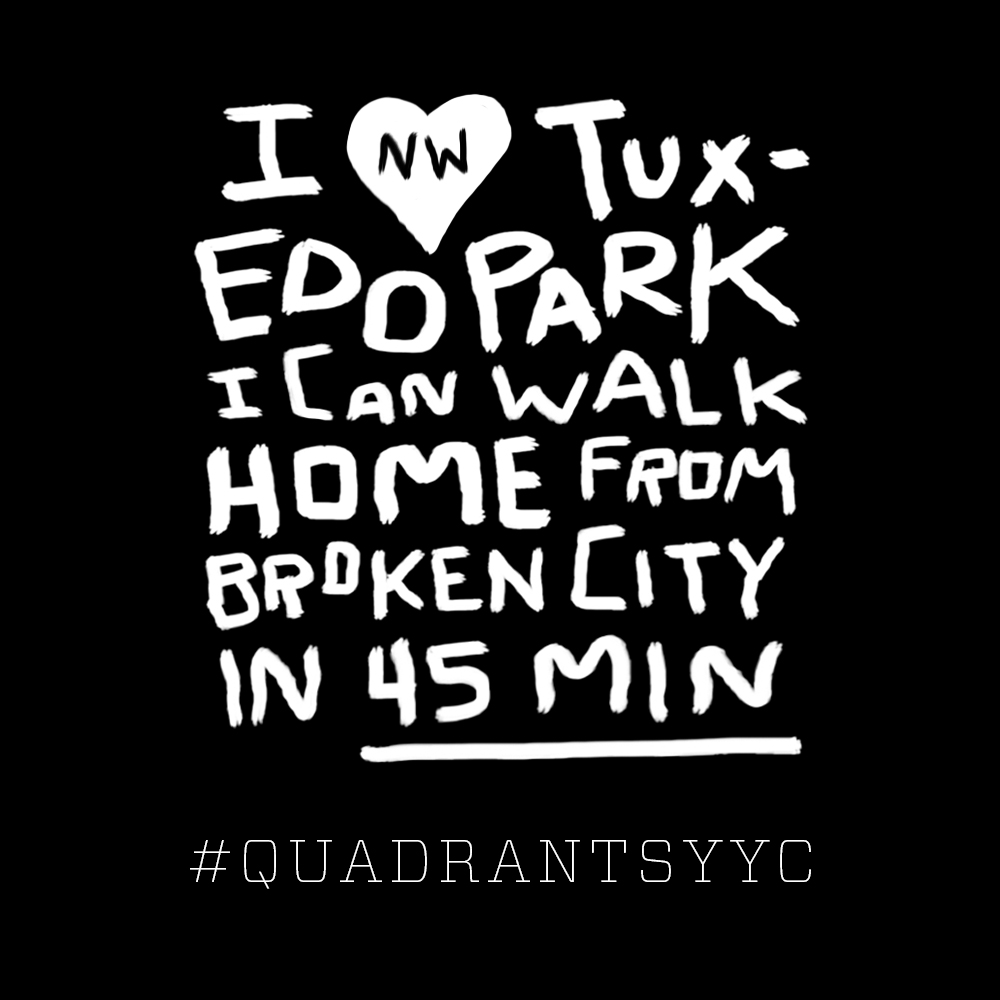 A real quote from a real Calgarian. Quadrants YYC | HAWK | 2018