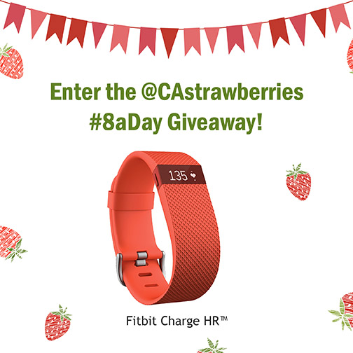 Click   here   to find out how to enter the California Strawberries #8aDay Giveaway to win a Fitbit Charge!