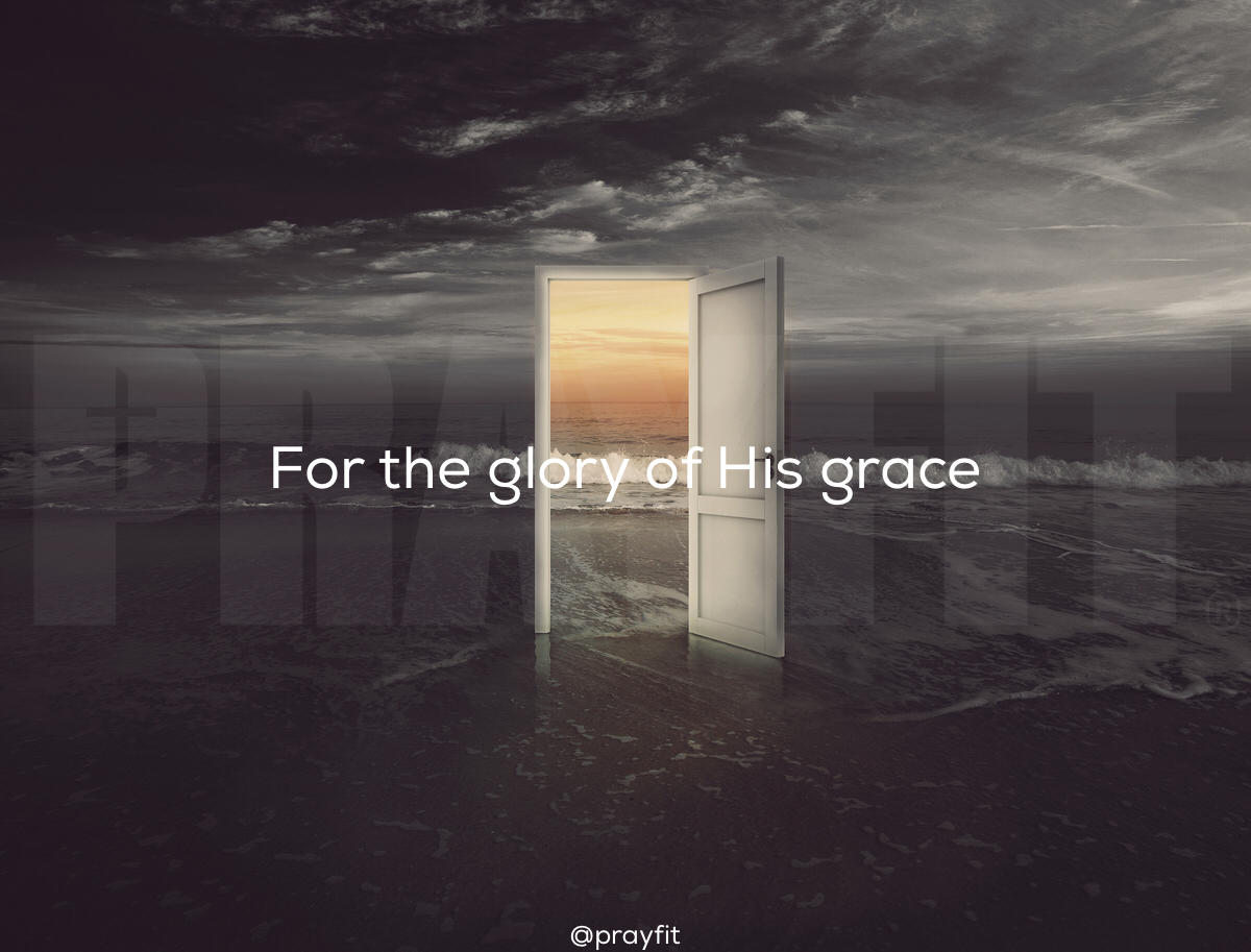 For the Glory of His grace.jpeg