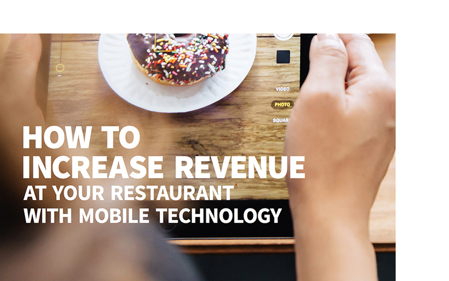 RESTAURANT HOSPITALITY - HOW TO INCREASE REVENUE AT YOUR RESTAURANT WITH MOBILE TECHNOLOGY