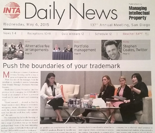 """""""Leveraging Your Brands Through Alternative Revenue Streams."""" Lead and Moderator, INTA Annual Meeting. San Diego, April 2015."""