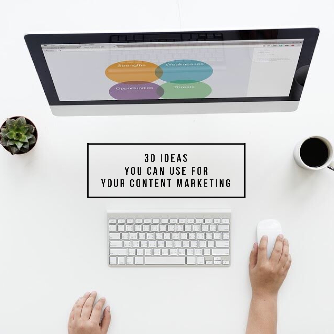 30 ideas you can use for content marketing.PNG