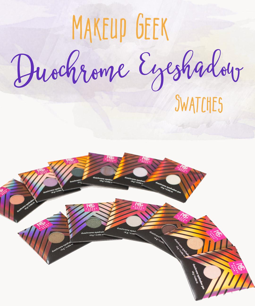 Makeup Geek Duochrome Eyeshadow Swatches