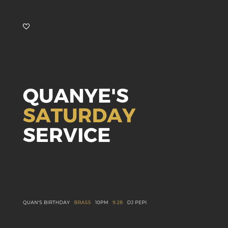 Quanyes Saturday Service