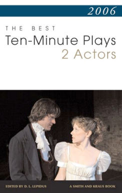 """My play  Double D  is one of the plays chosen by Smith and Kraus for inclusion in the best short plays series. It also won the """"Audience Choice Award"""" during the 2006 Turnip Short Play Festival at The Globe Theater in New York"""