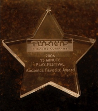 Audience Choice Award, Turnip Theater Company, 2006.