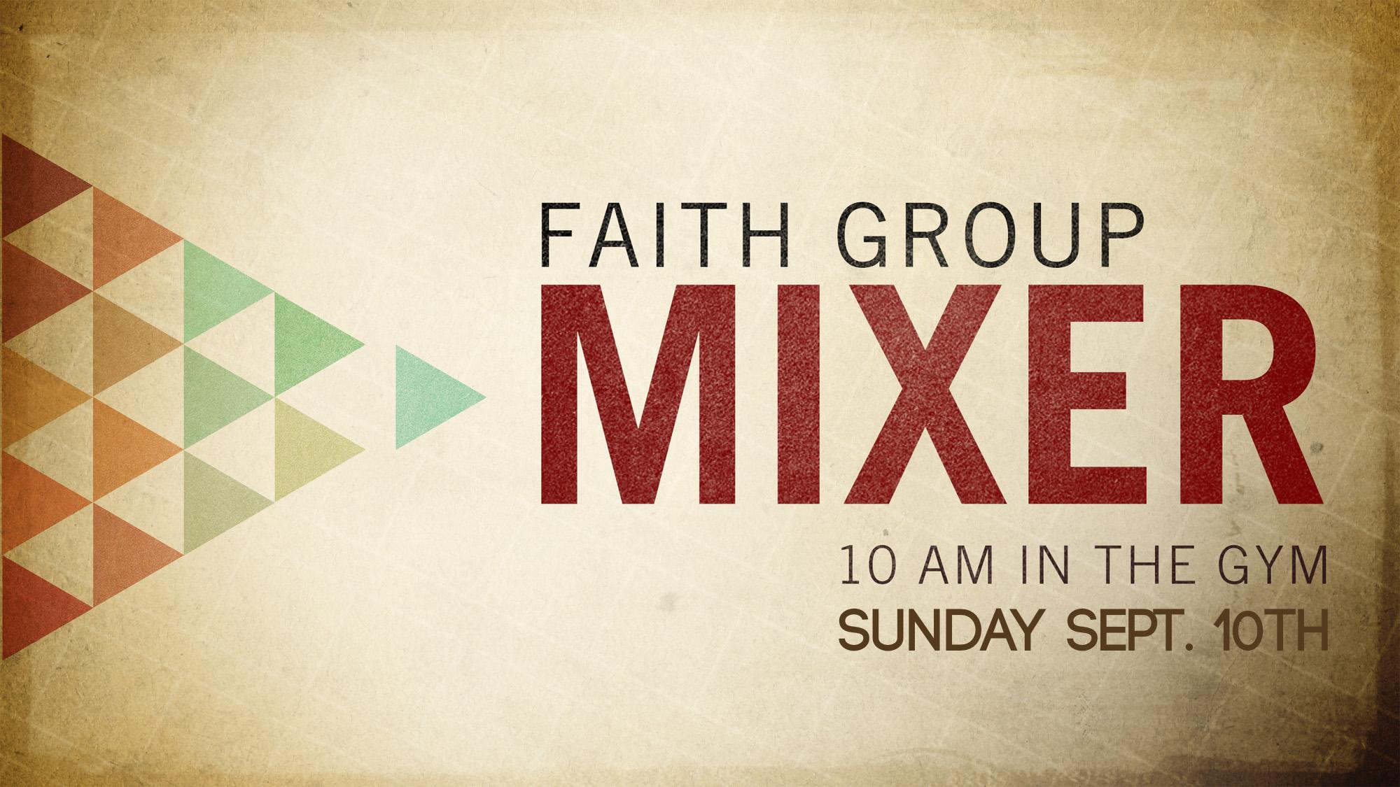 Faith_Group_Mixer_WIDE-TITLE-1 copy.jpg