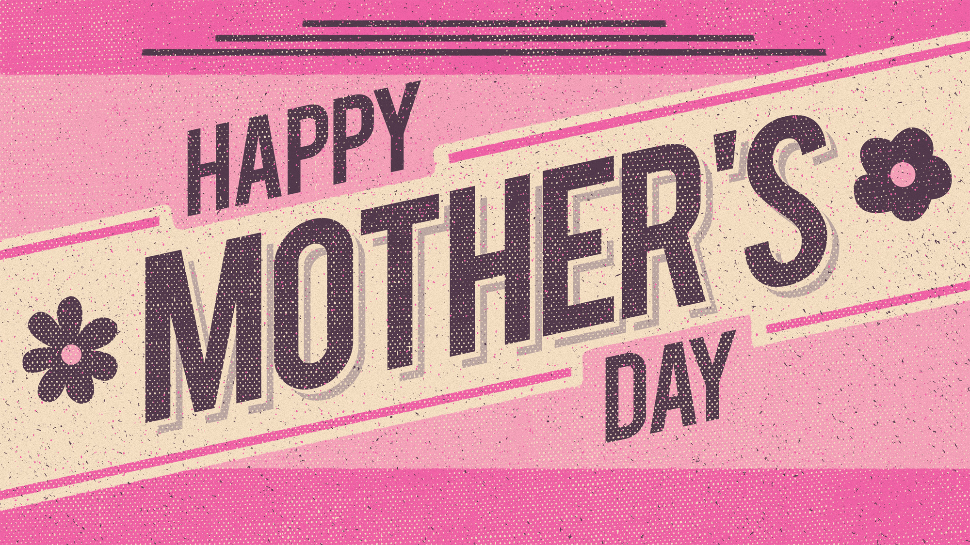 halftone_happy_mother_s_day-title-2-Wide 16x9.jpg