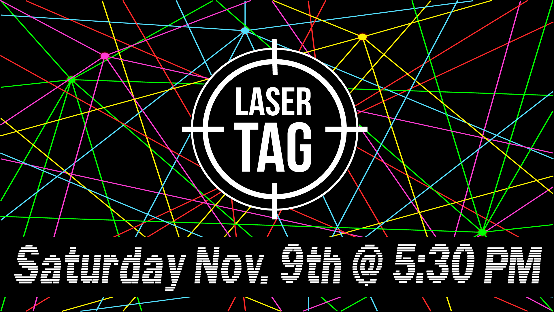 We will have a Laser Tag Tournament on the PORCH starting at 5:30 PM.  We will also have games and food in the gym.