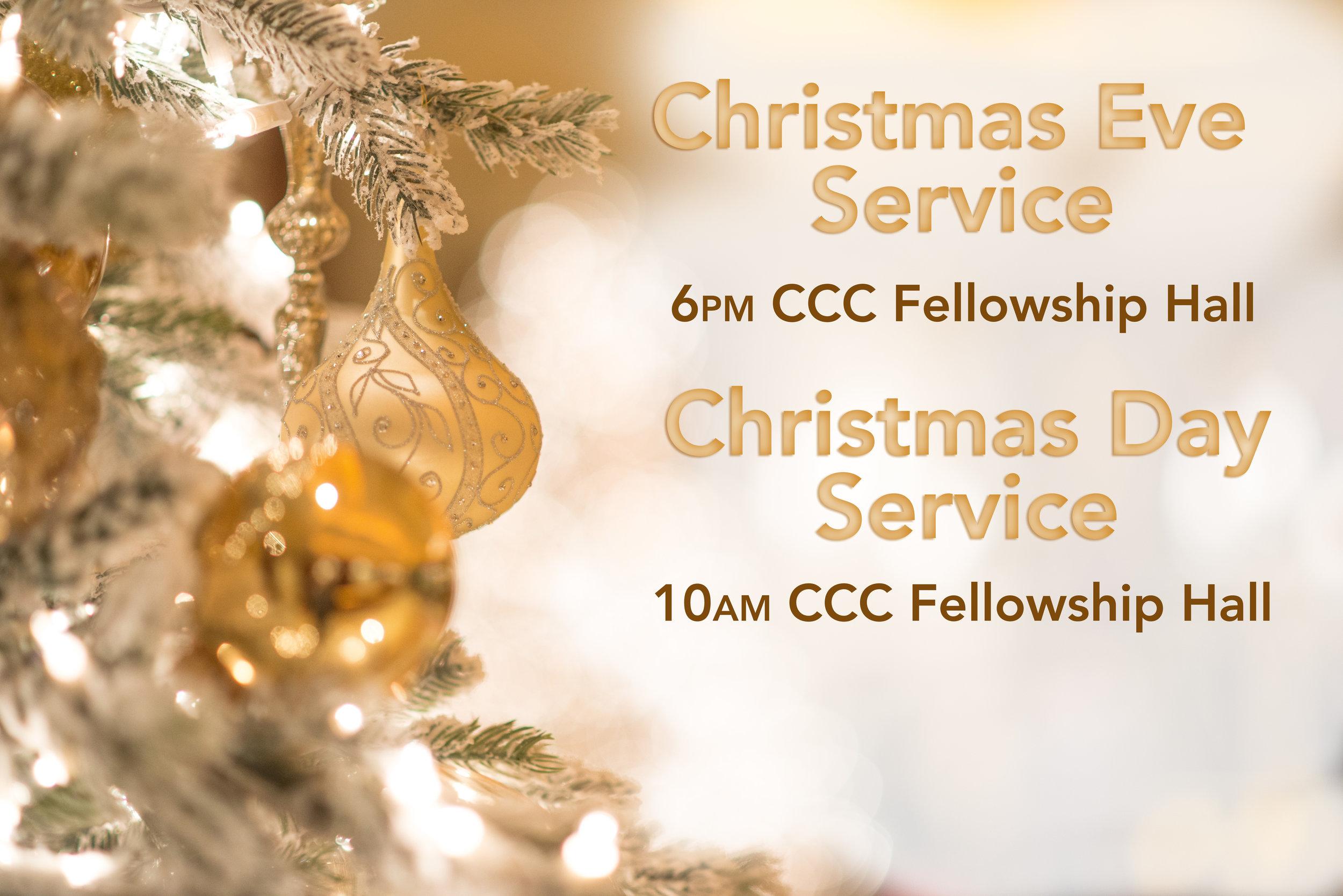 Christmas Day Service: 10 am CCC Fellowship Hall.  No Sunday morning bible study.